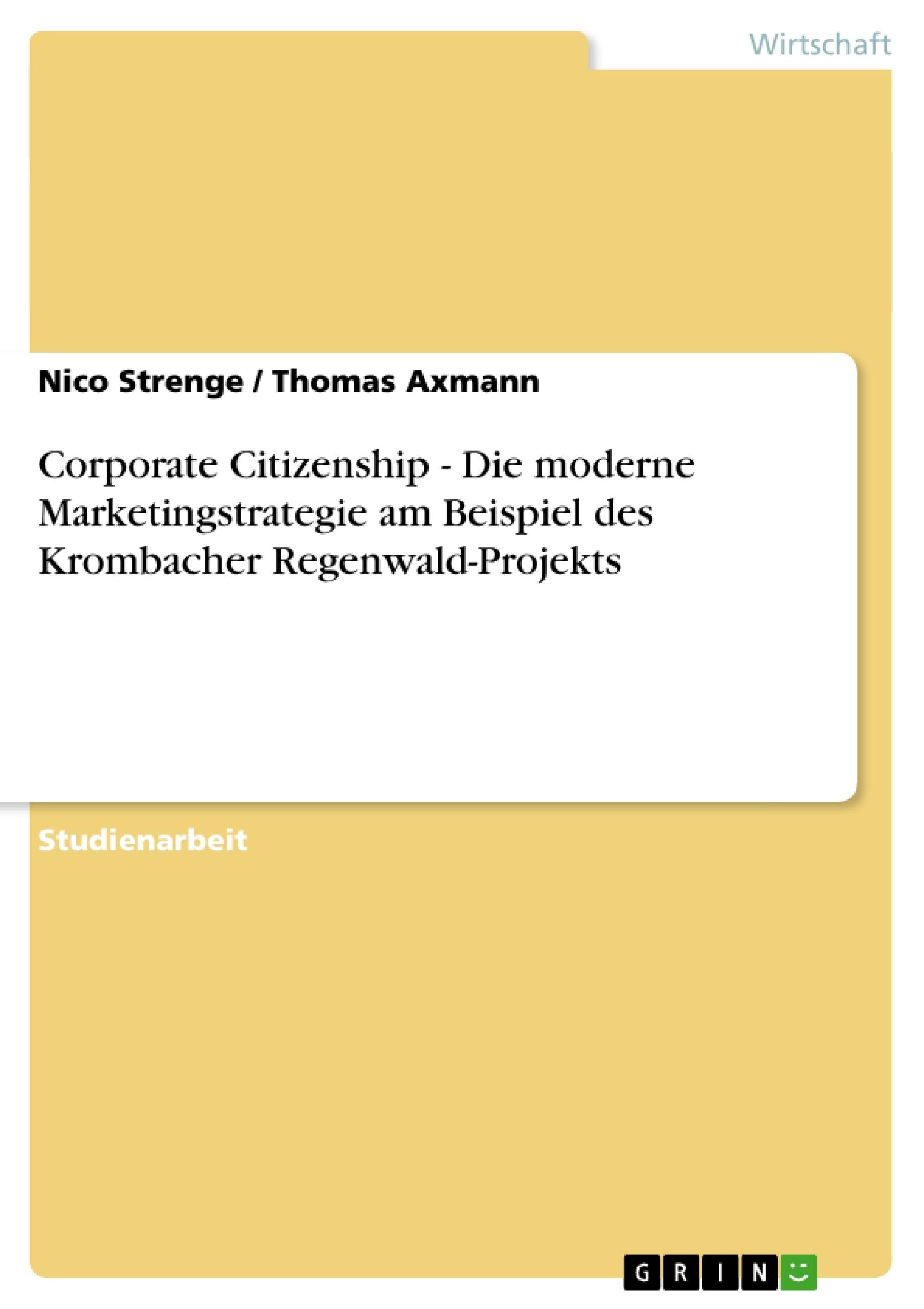 Titel: Corporate Citizenship - Die moderne Marketingstrategie am Beispiel des Krombacher Regenwald-Projekts