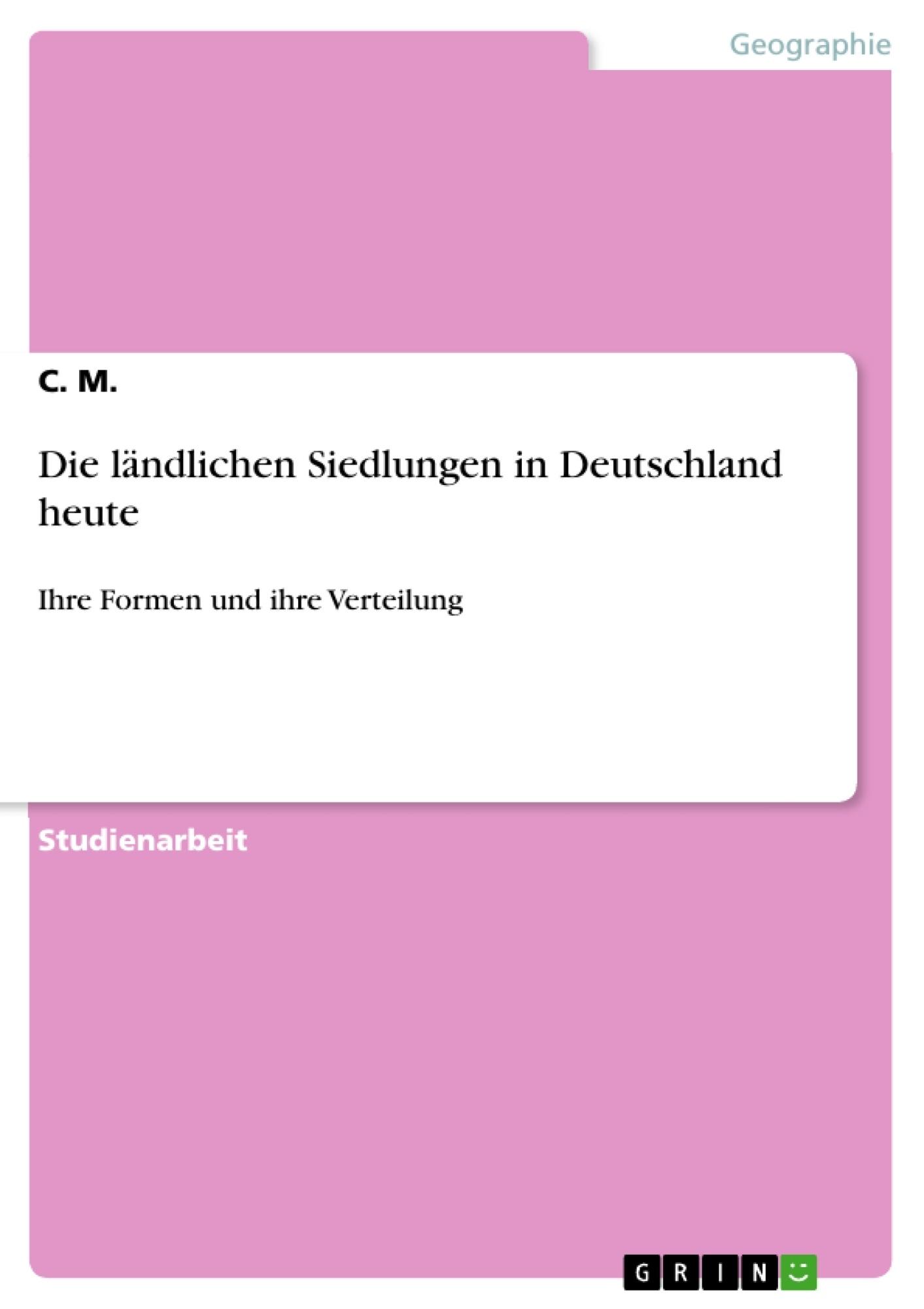 Titel: Die ländlichen Siedlungen in Deutschland heute
