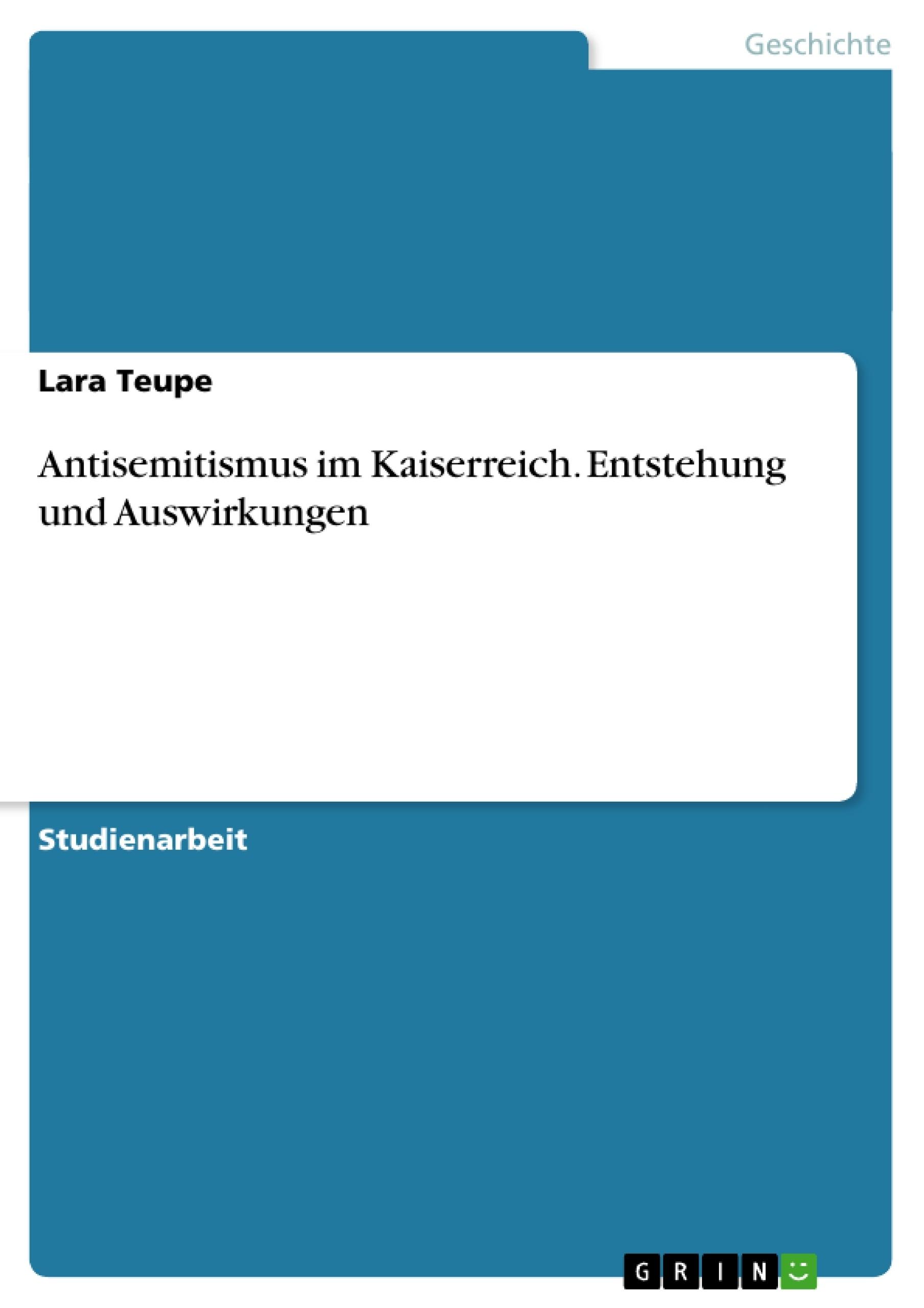 Titel: Antisemitismus im Kaiserreich. Entstehung und Auswirkungen