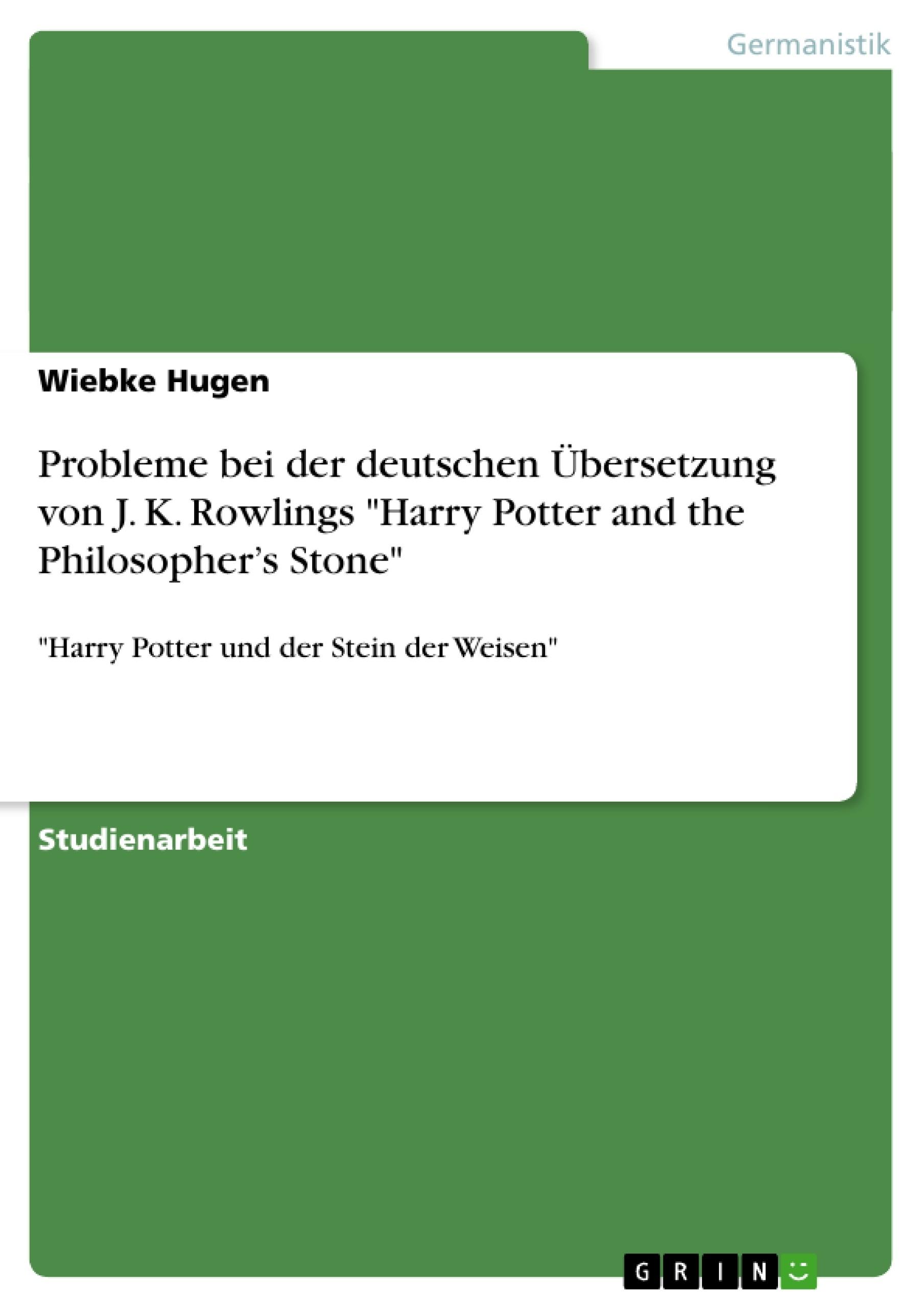 """Titel: Probleme bei der deutschen Übersetzung von J. K. Rowlings """"Harry Potter and the Philosopher's Stone"""""""