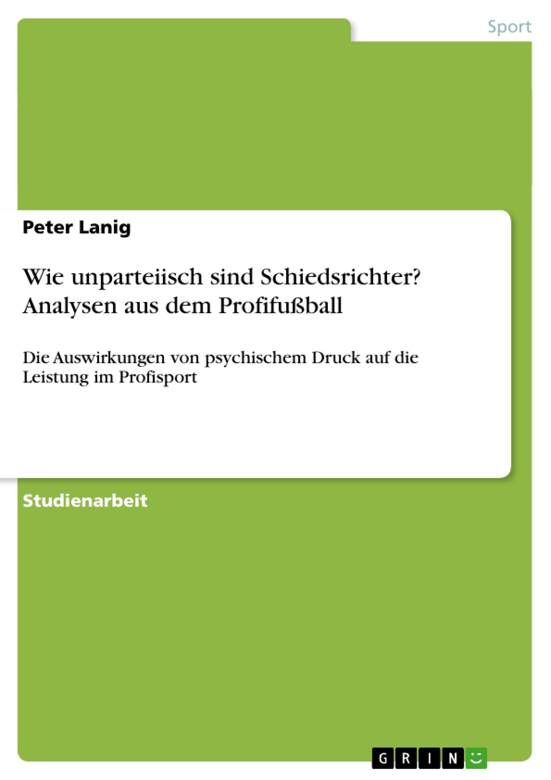 Titel: Wie unparteiisch sind Schiedsrichter? Analysen aus dem Profifußball