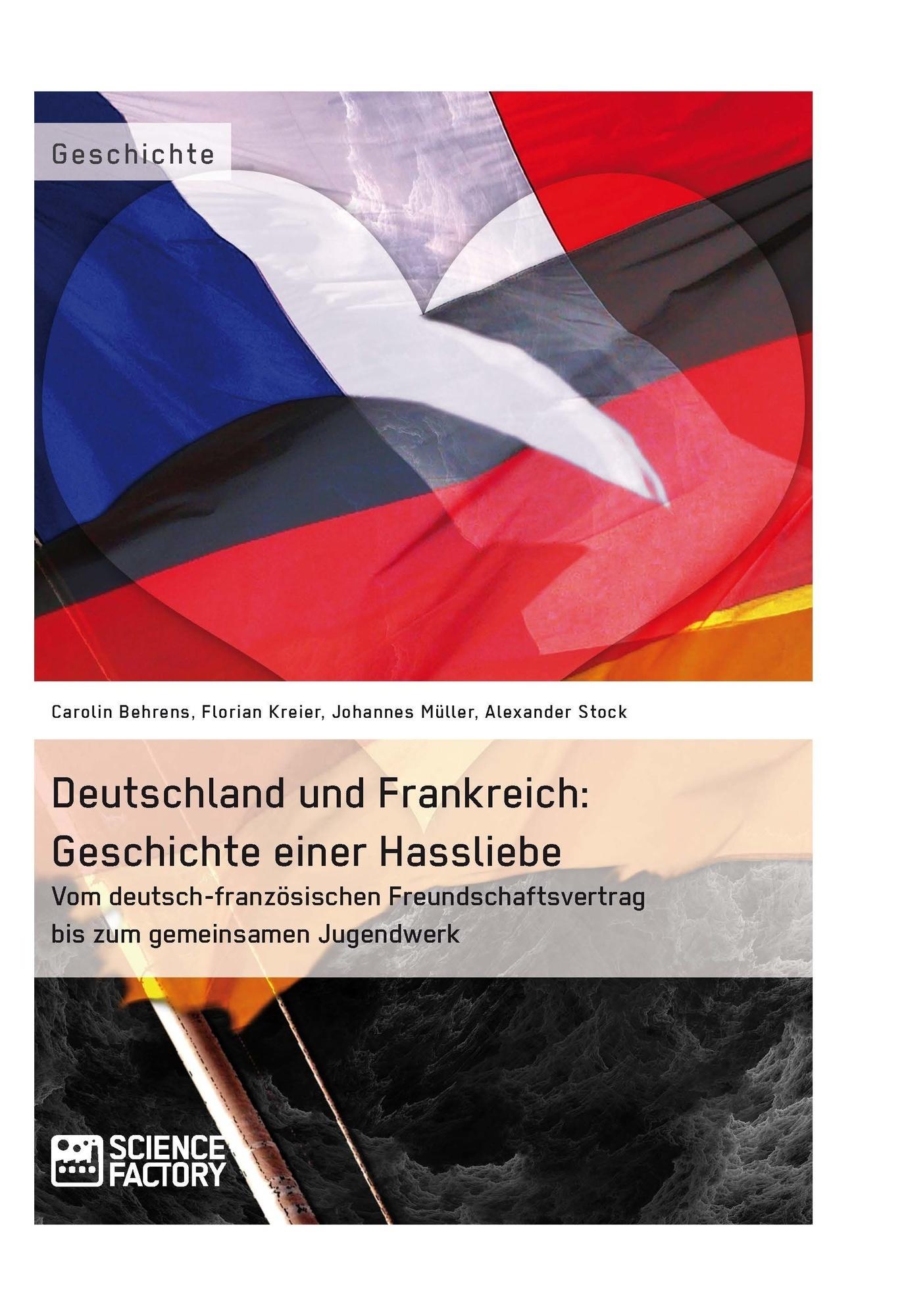 Titel: Deutschland und Frankreich: Geschichte einer Hassliebe