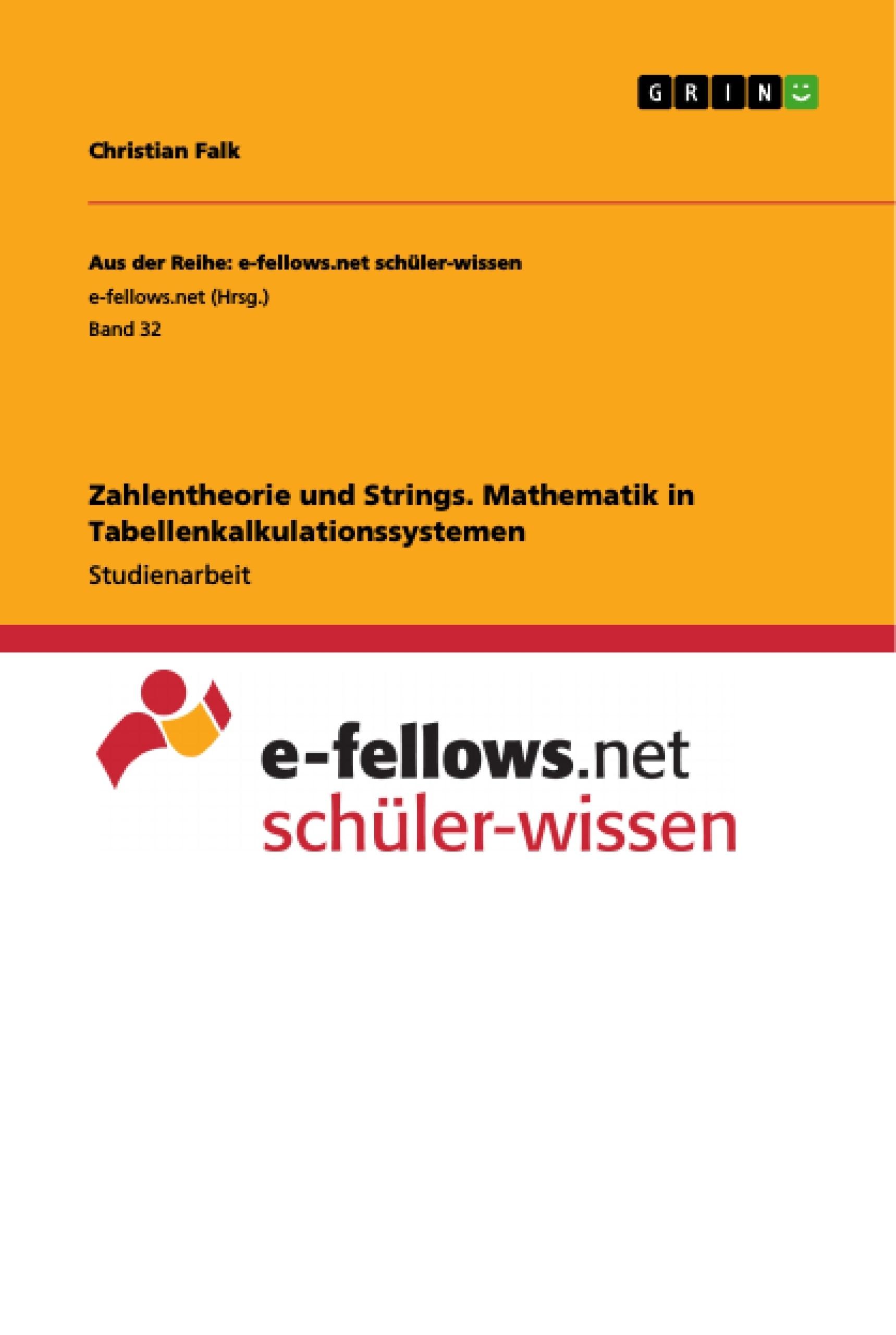 Titel: Zahlentheorie und Strings. Mathematik in Tabellenkalkulationssystemen
