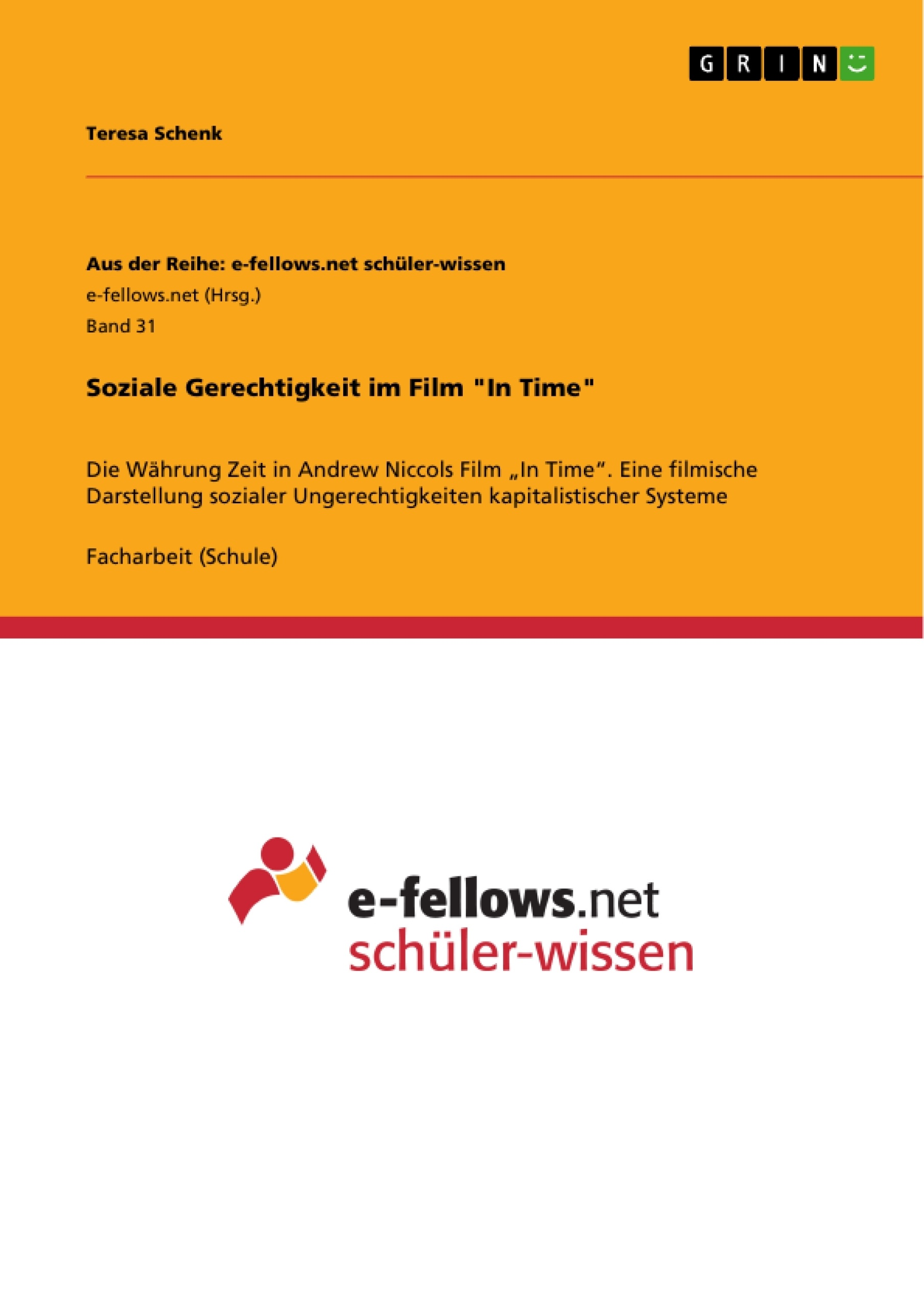 """Titel: Soziale Gerechtigkeit im Film """"In Time"""""""