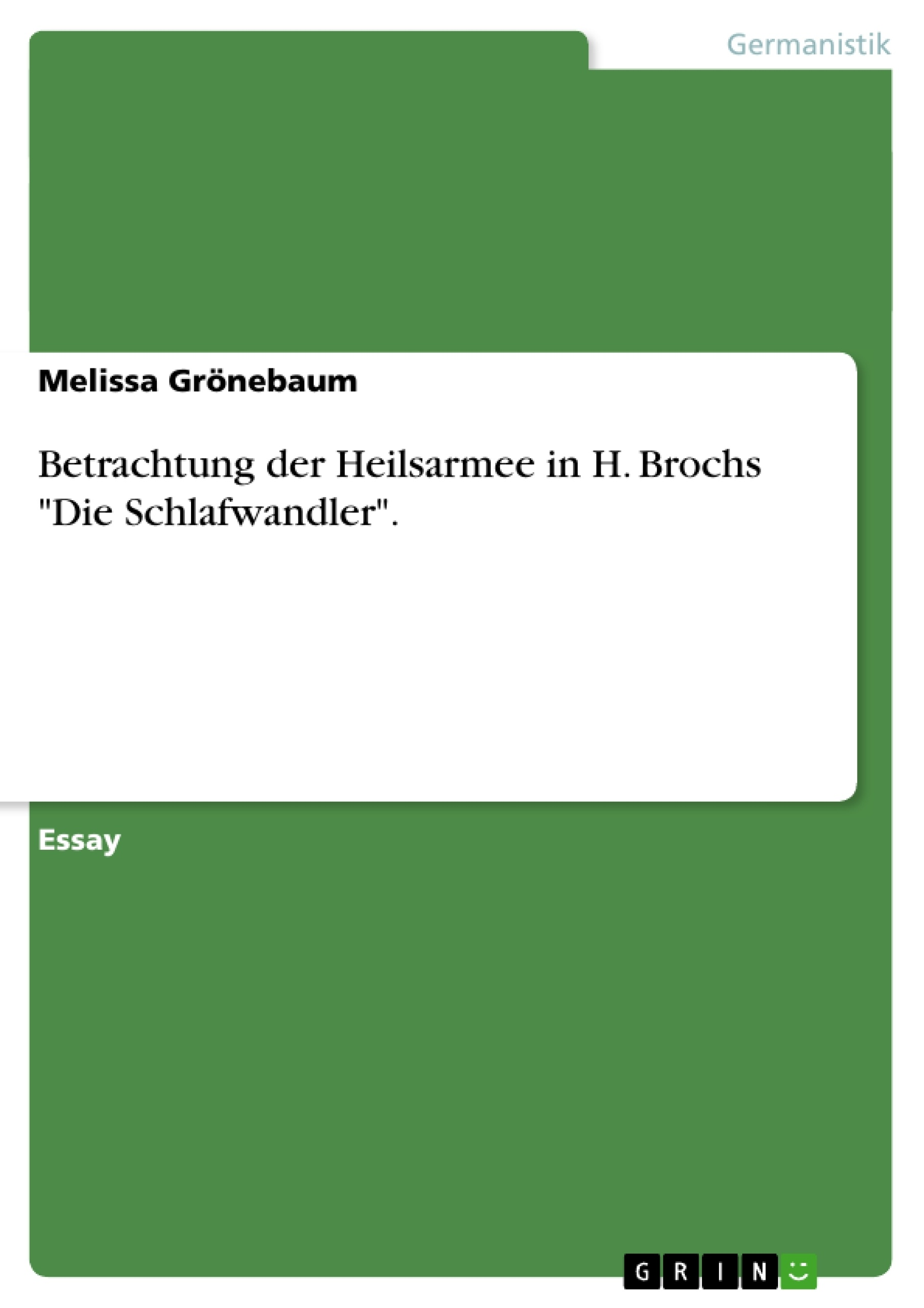 """Titel: Betrachtung der Heilsarmee in H. Brochs """"Die Schlafwandler""""."""
