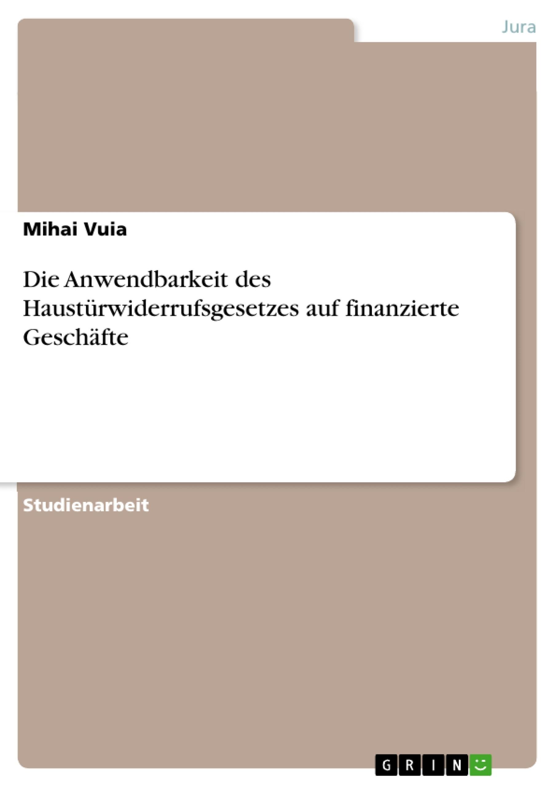 Titel: Die Anwendbarkeit des Haustürwiderrufsgesetzes auf finanzierte Geschäfte