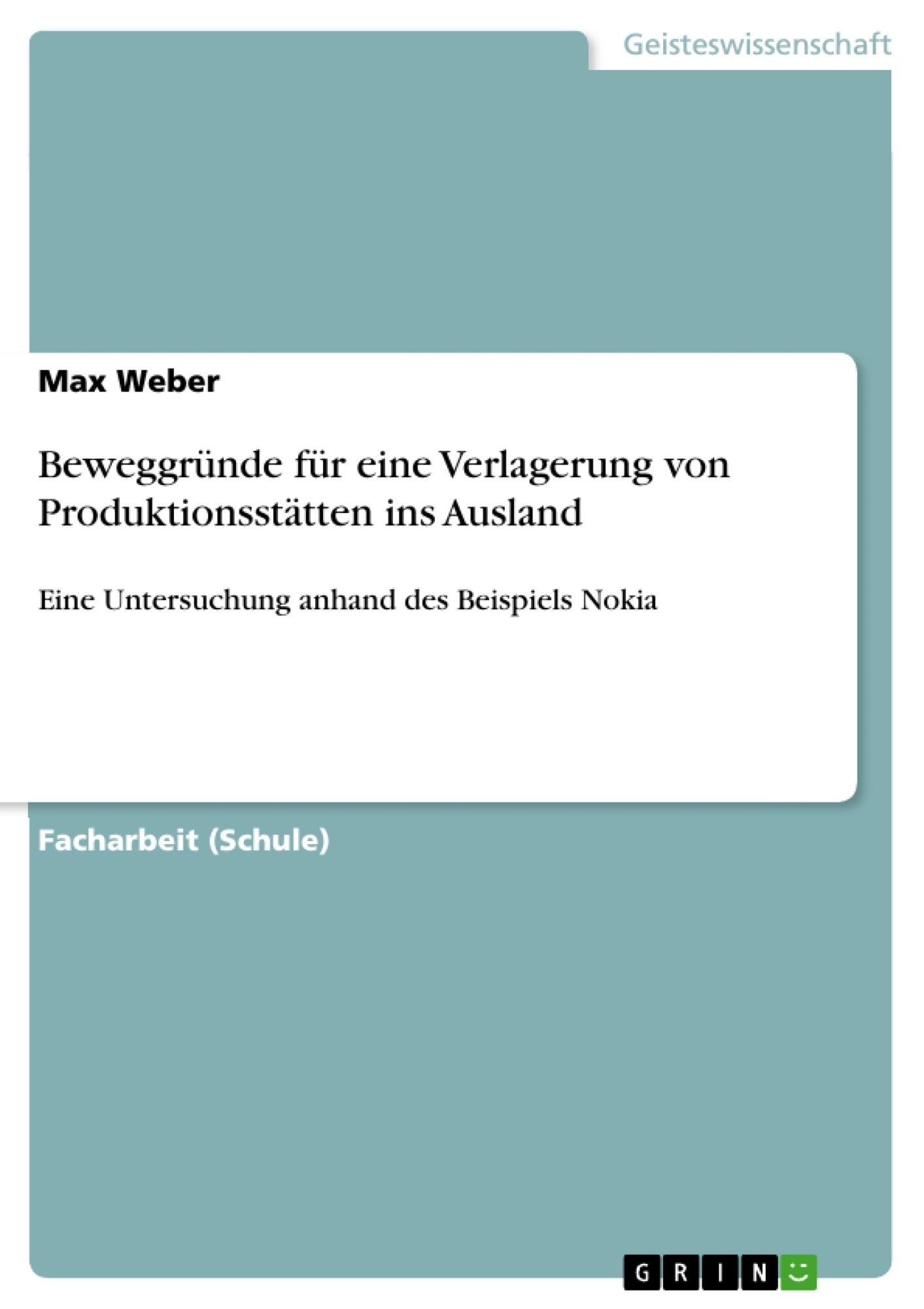 Titel: Beweggründe für eine Verlagerung von Produktionsstätten ins Ausland