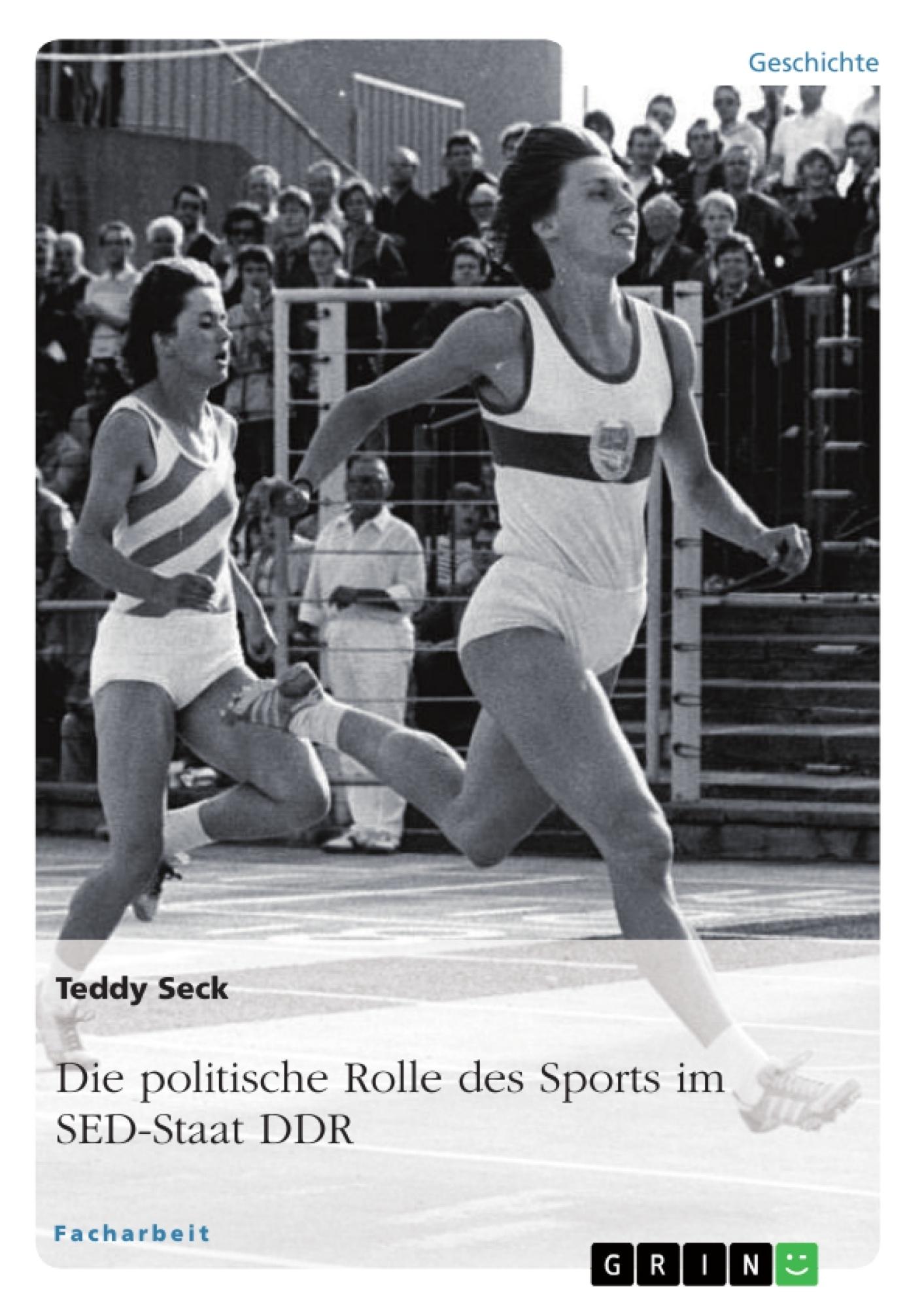 Titel: Die politische Rolle des Sports im SED-Staat DDR