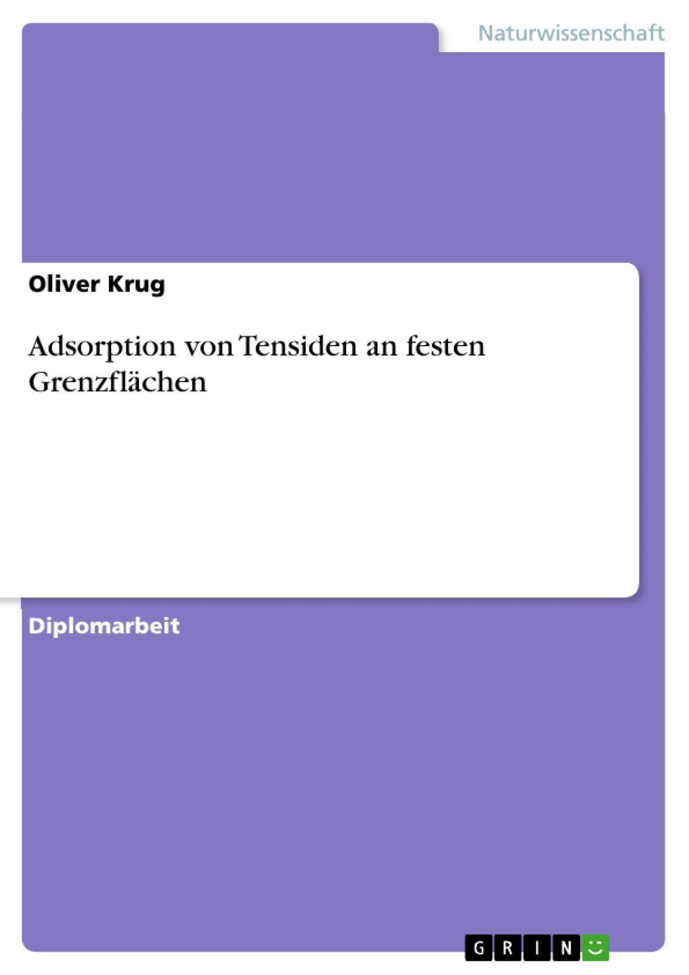 Titel: Adsorption von Tensiden an festen Grenzflächen