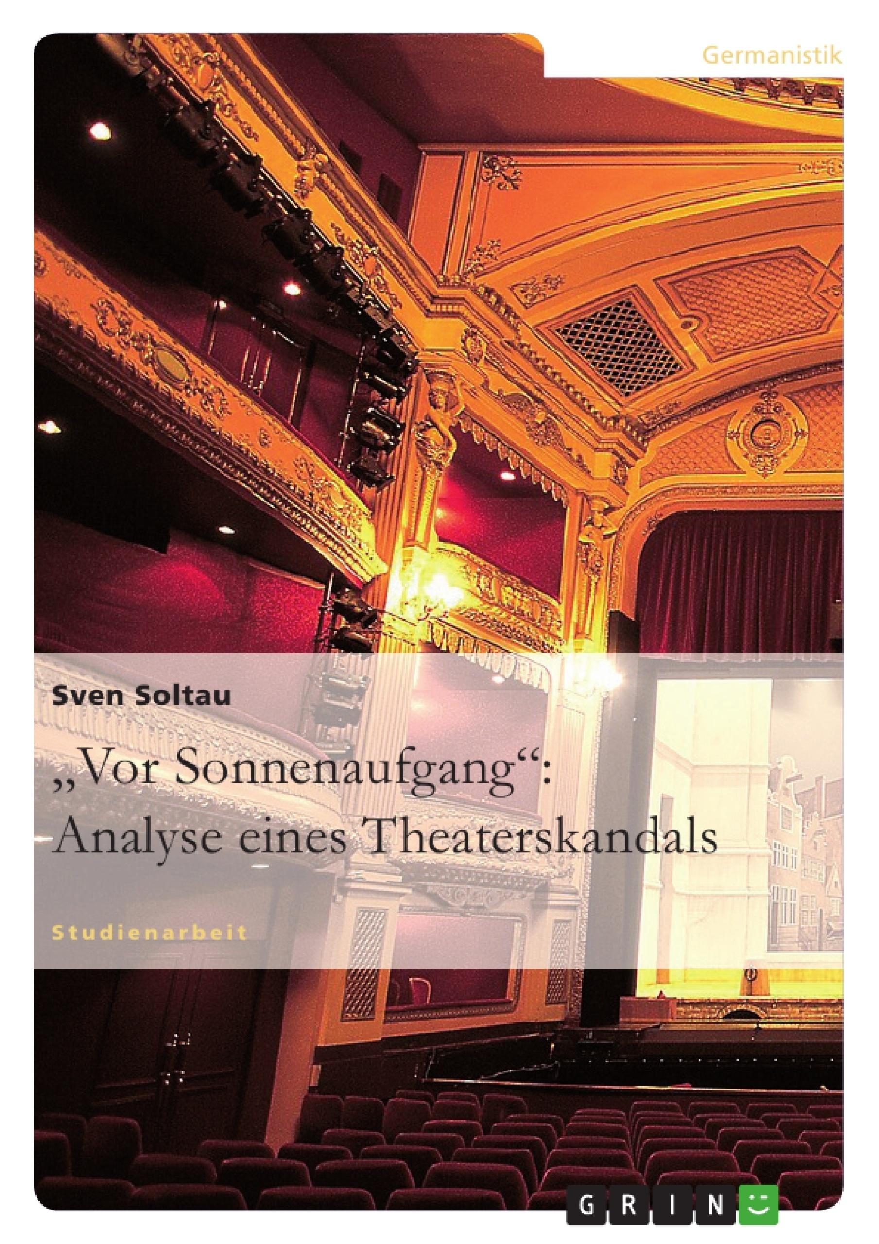 """Titel: """"Vor Sonnenaufgang"""": Analyse eines Theaterskandals"""