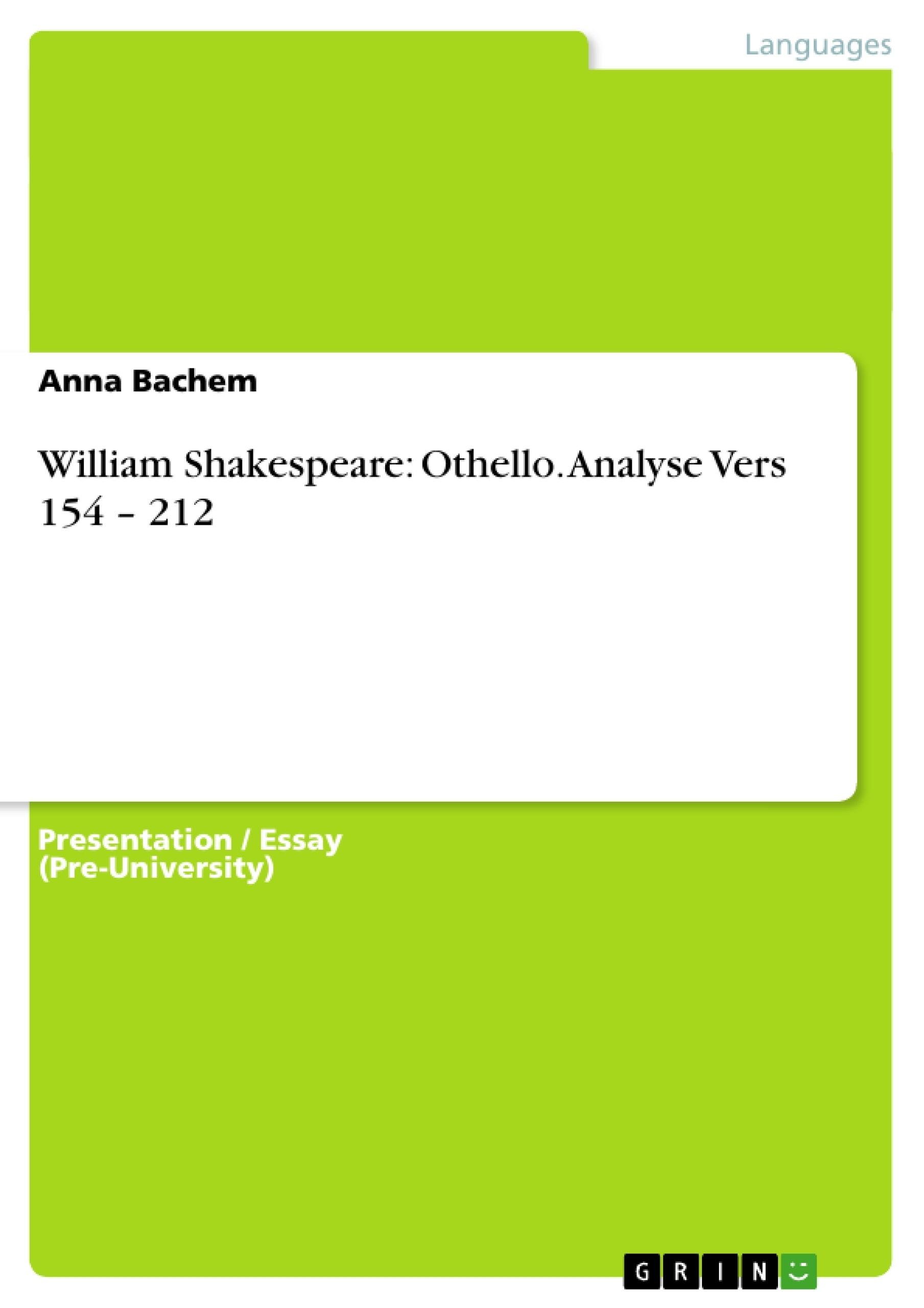 Title: William Shakespeare: Othello. Analyse Vers 154 – 212