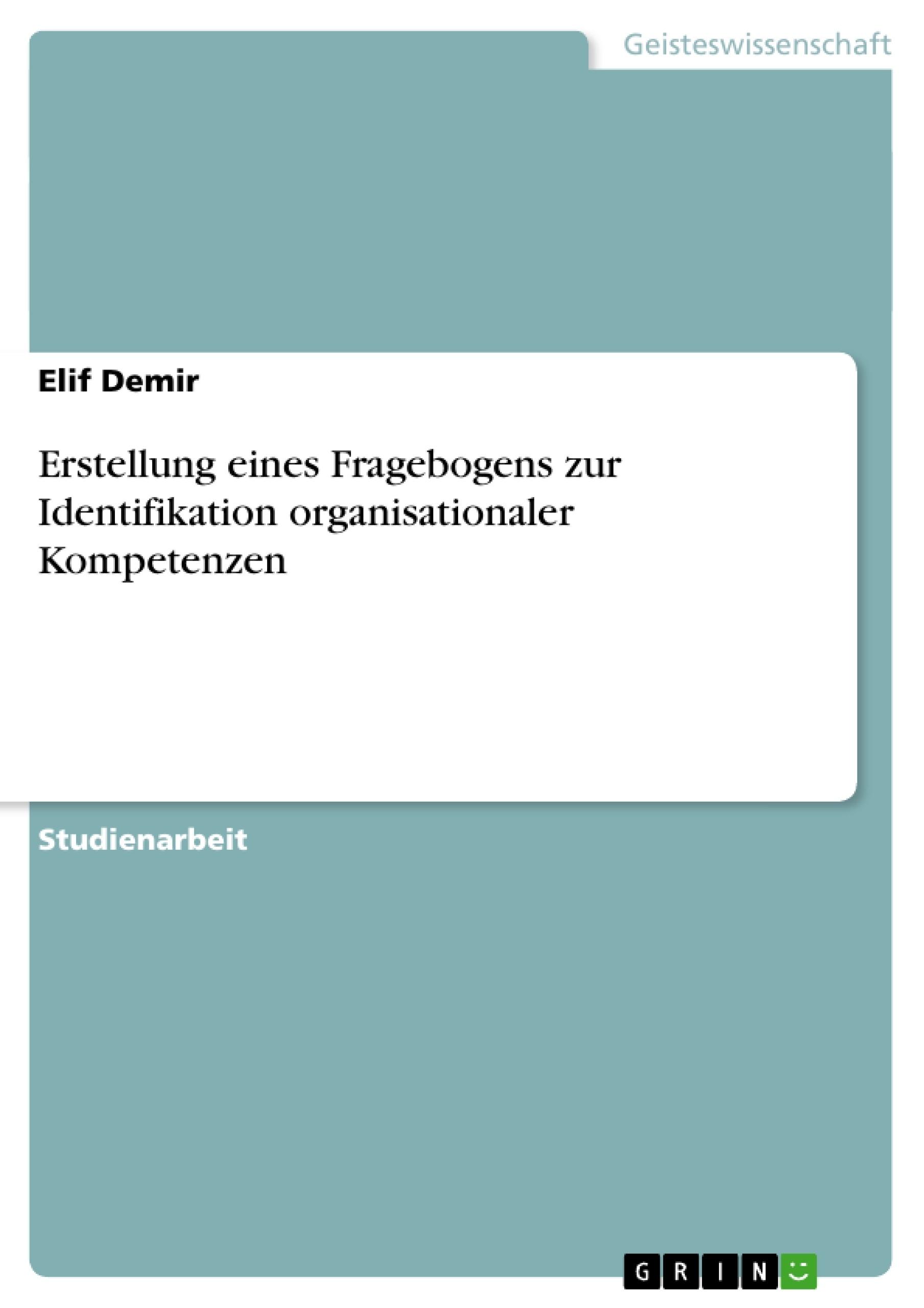 Titel: Erstellung eines Fragebogens zur Identifikation organisationaler Kompetenzen