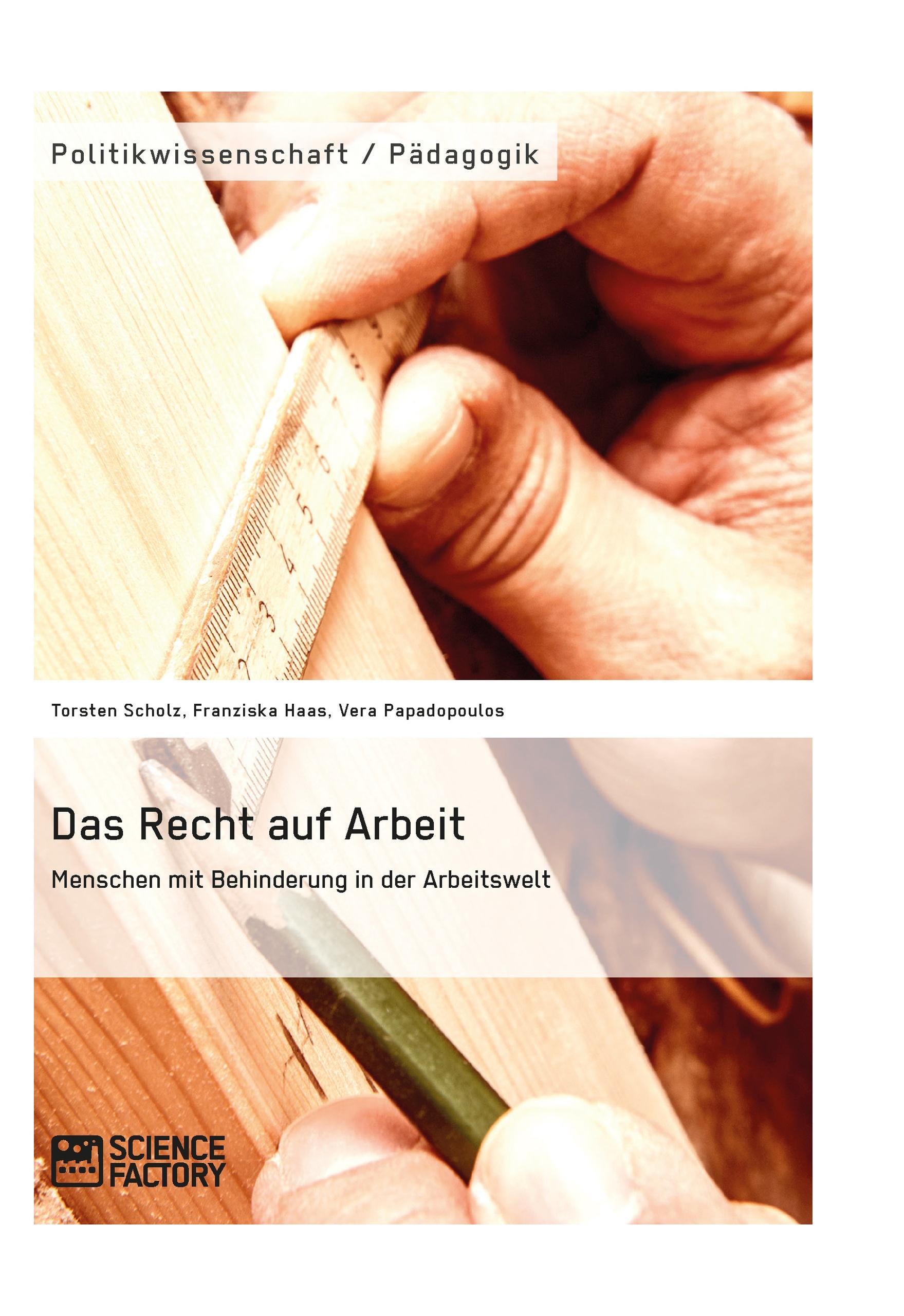 Titel: Das Recht auf Arbeit. Menschen mit Behinderung in der Arbeitswelt