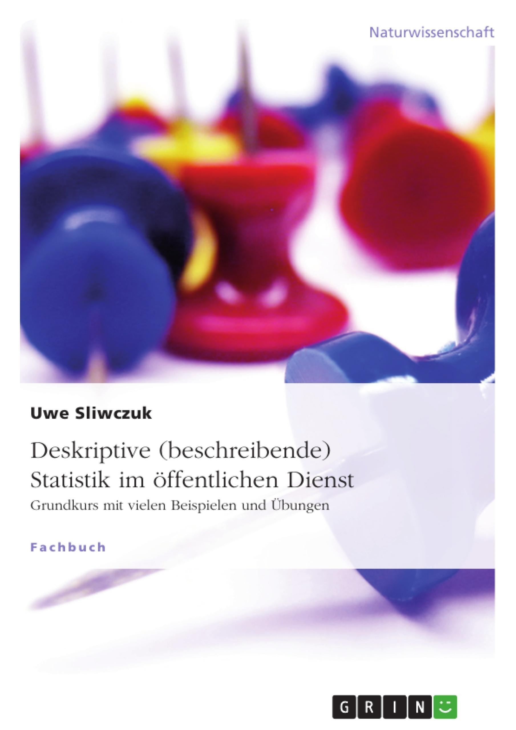 Titel: Deskriptive (beschreibende) Statistik im öffentlichen Dienst