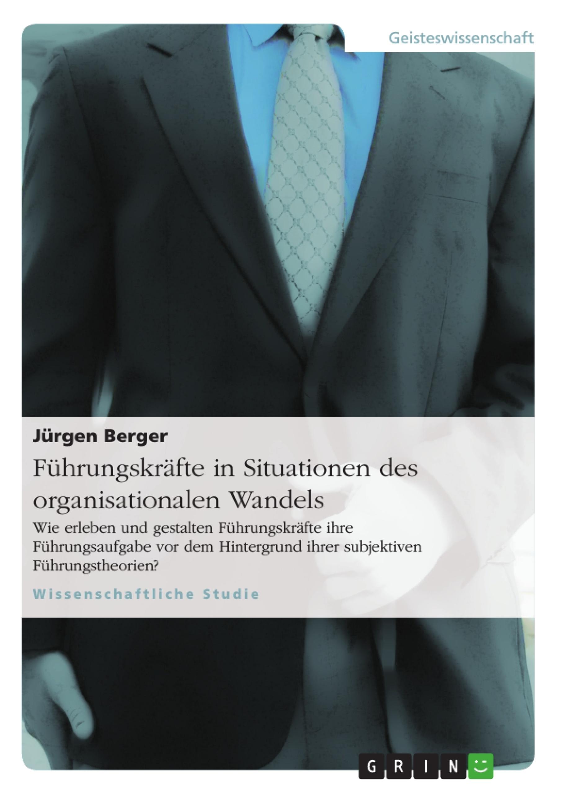 Titel: Führungskräfte in Situationen des organisationalen Wandels