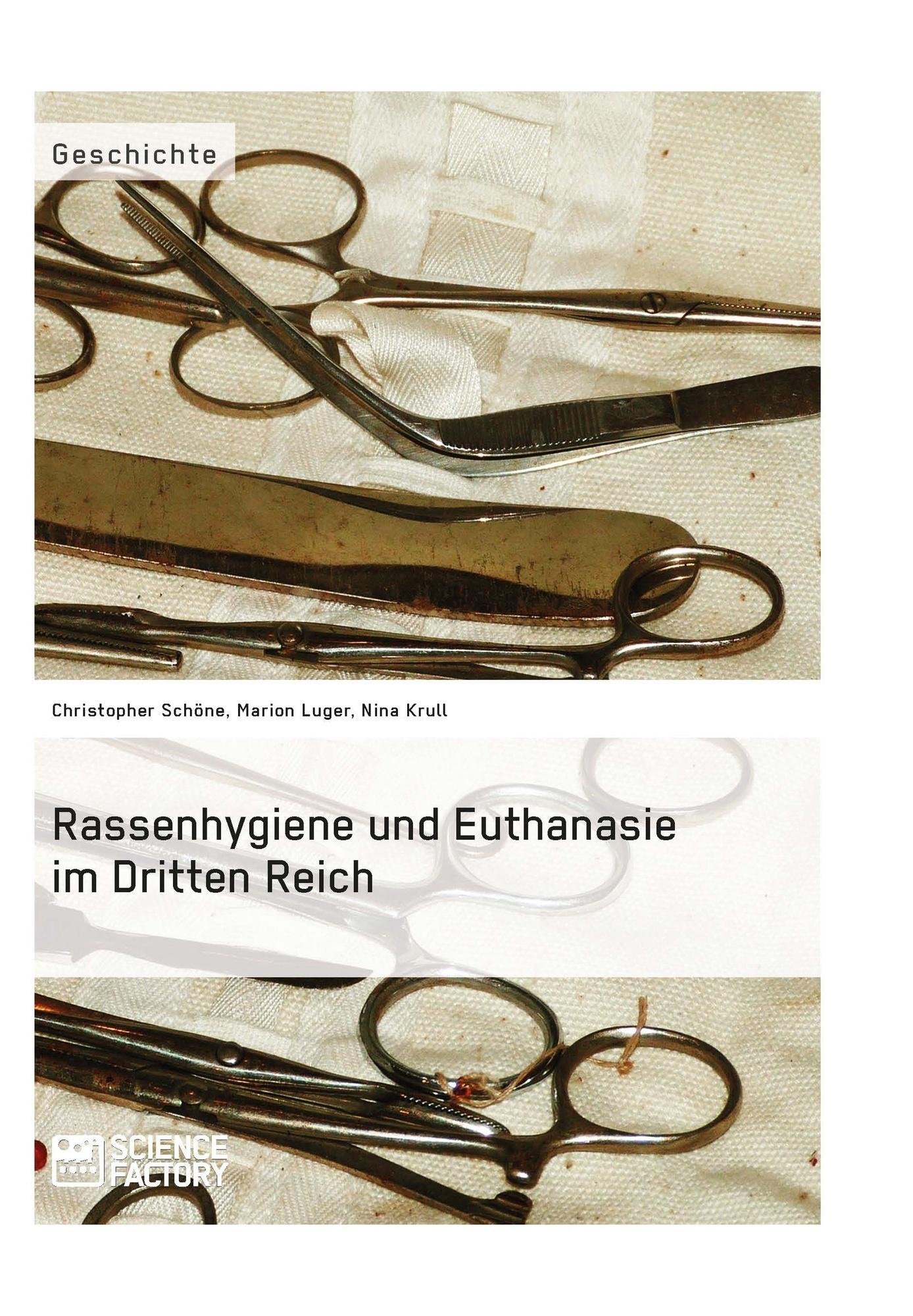 Titel: Rassenhygiene und Euthanasie im Dritten Reich
