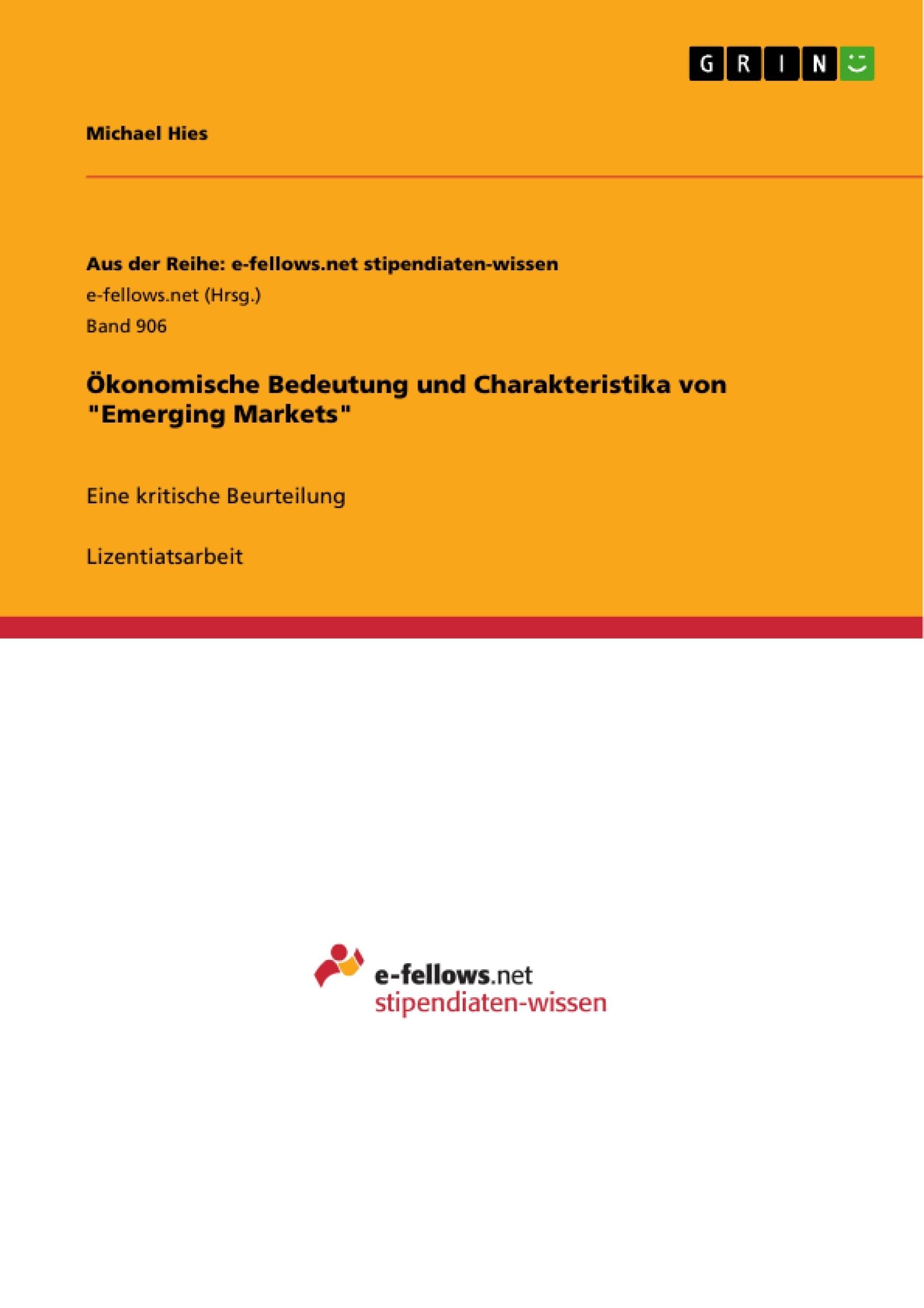 """Titel: Ökonomische Bedeutung und Charakteristika von """"Emerging Markets"""""""