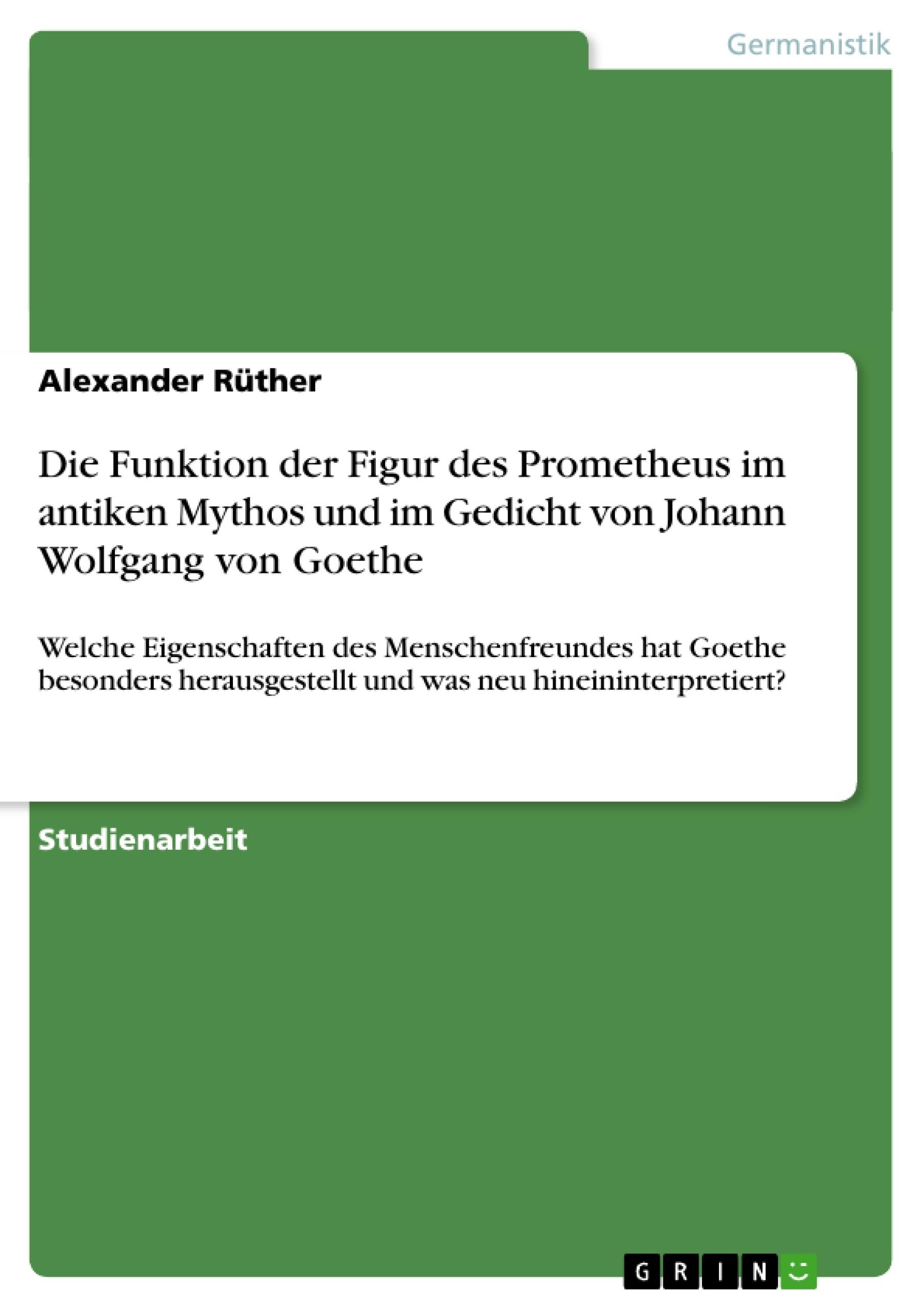 Titel: Die Funktion der Figur des Prometheus im antiken Mythos und im Gedicht von Johann Wolfgang von Goethe