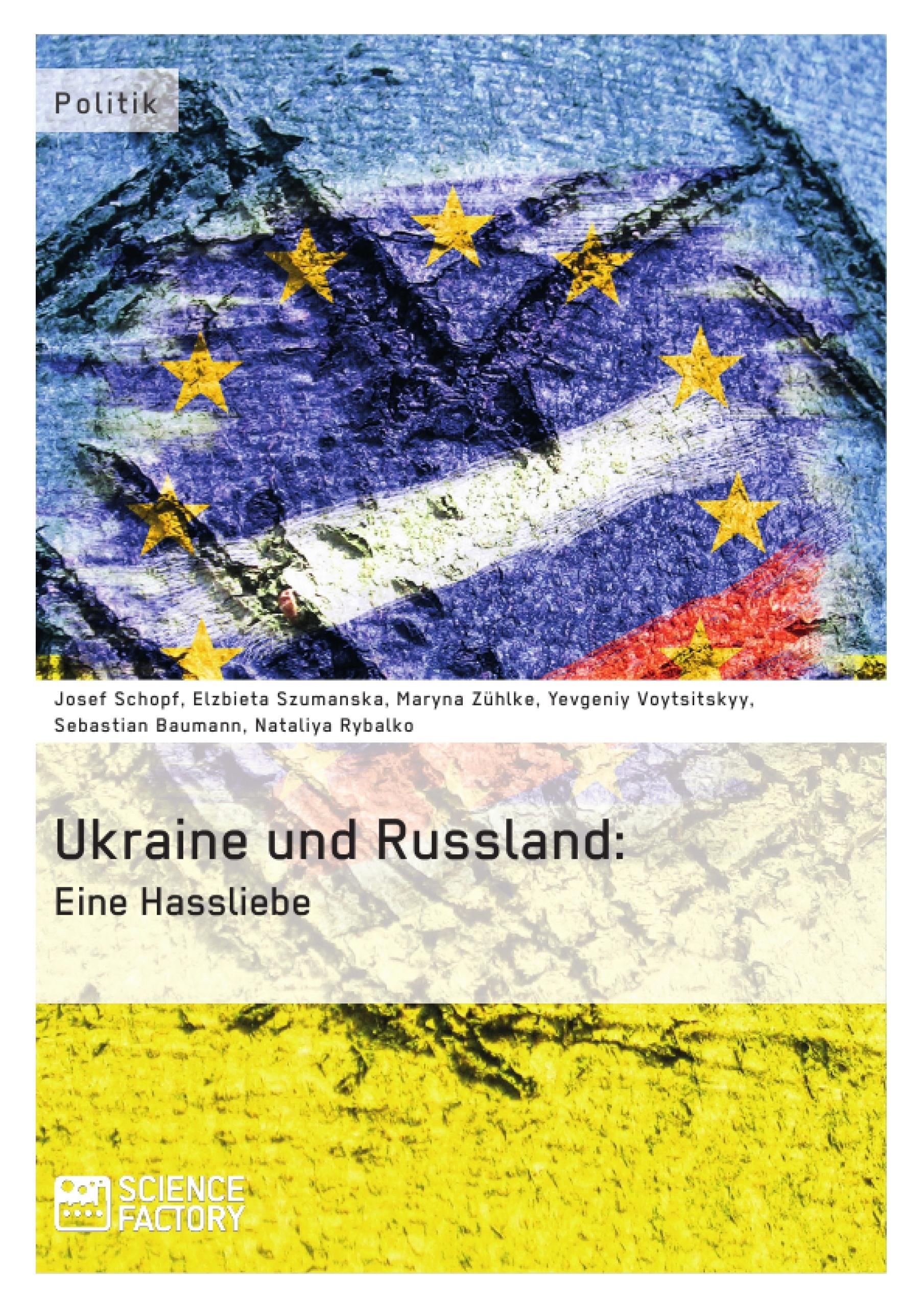 Titel: Die Ukraine und Russland: Eine Hassliebe