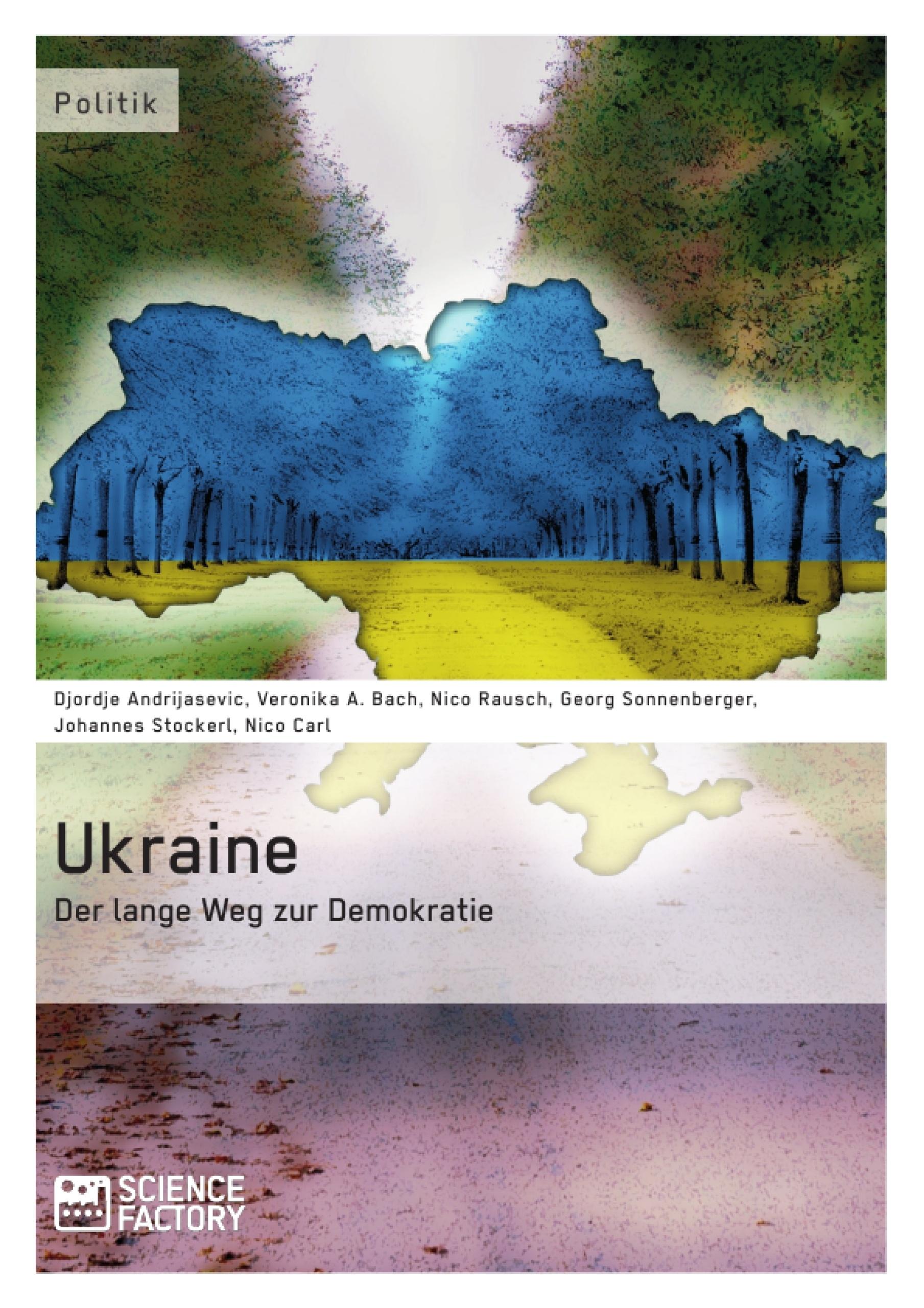 Titel: Ukraine - Der lange Weg zur Demokratie