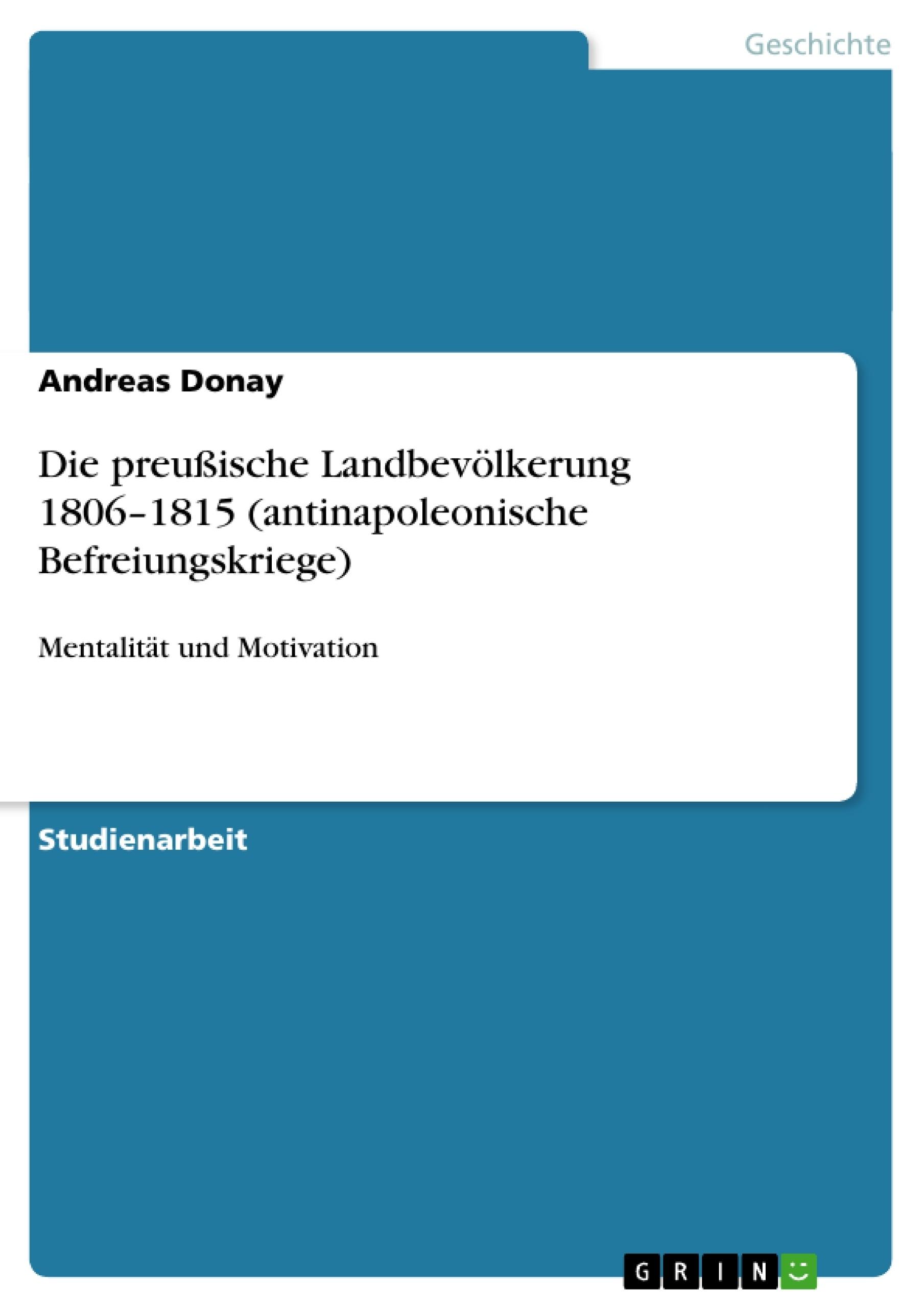 Titel: Die preußische Landbevölkerung 1806–1815 (antinapoleonische Befreiungskriege)
