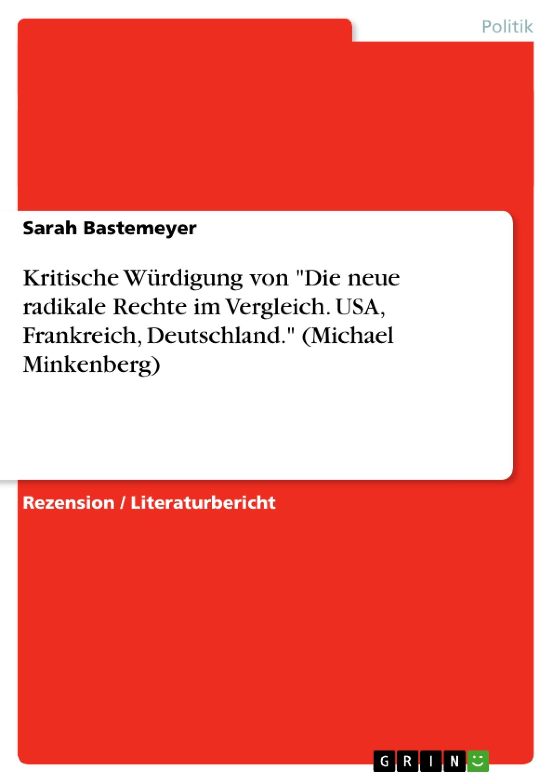 """Titel: Kritische Würdigung von """"Die neue radikale Rechte im Vergleich. USA, Frankreich, Deutschland."""" (Michael Minkenberg)"""