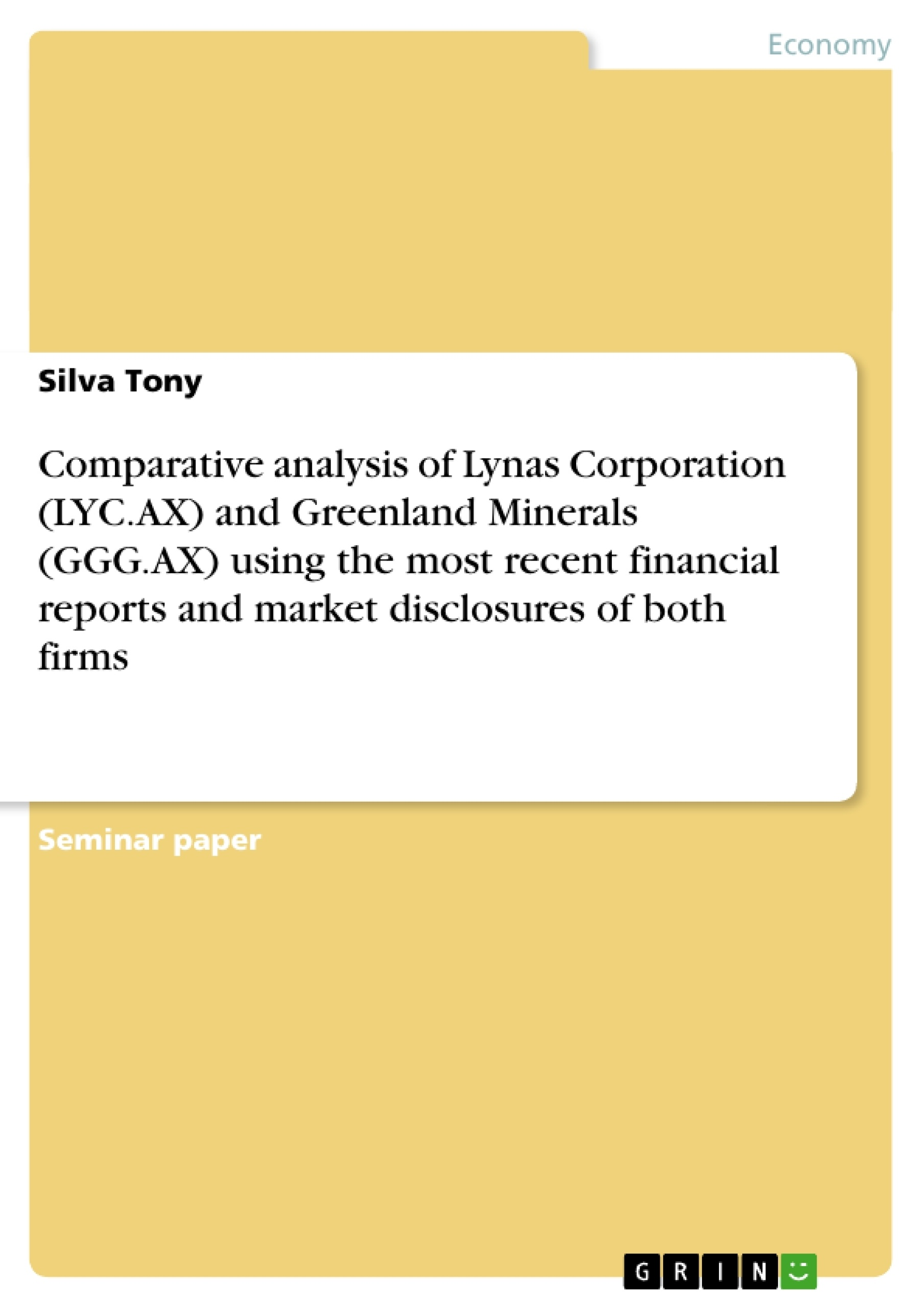 Title: Comparative analysis of Lynas Corporation (LYC.AX) and Greenland Minerals (GGG.AX) using the most recent financial reports and market disclosures of both firms