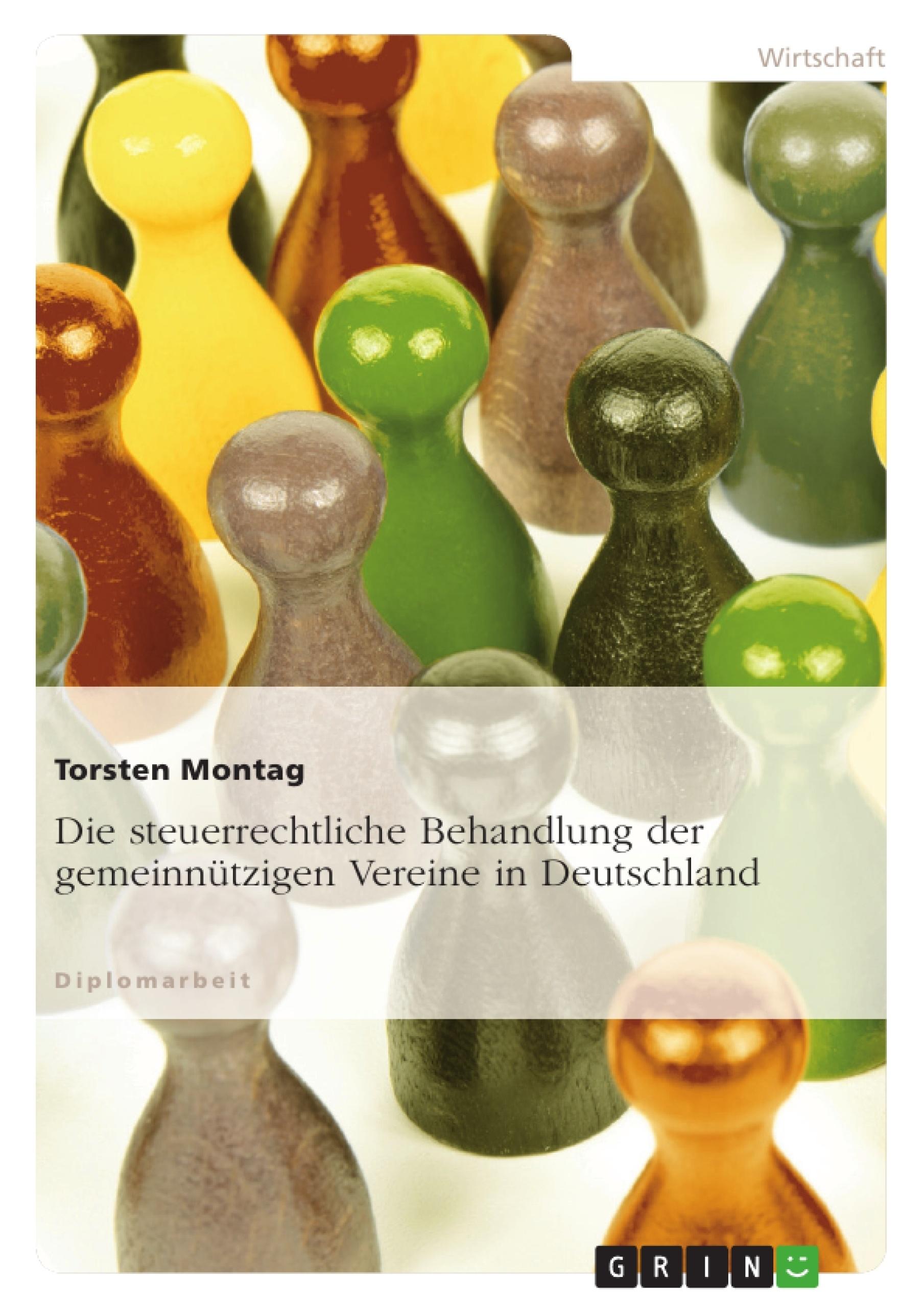Titel: Die steuerrechtliche Behandlung der gemeinnützigen Vereine in Deutschland