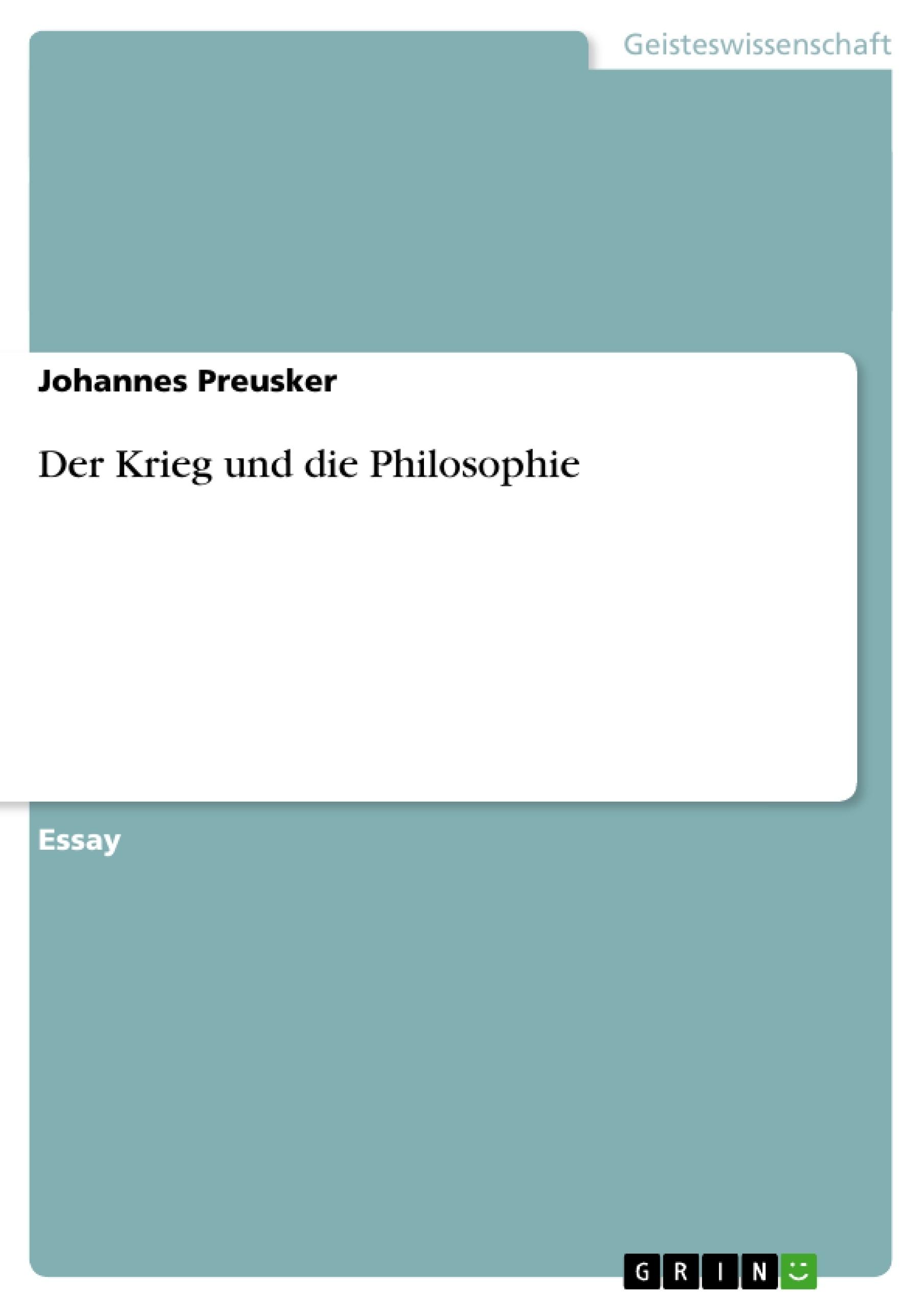 Titel: Der Krieg und die Philosophie
