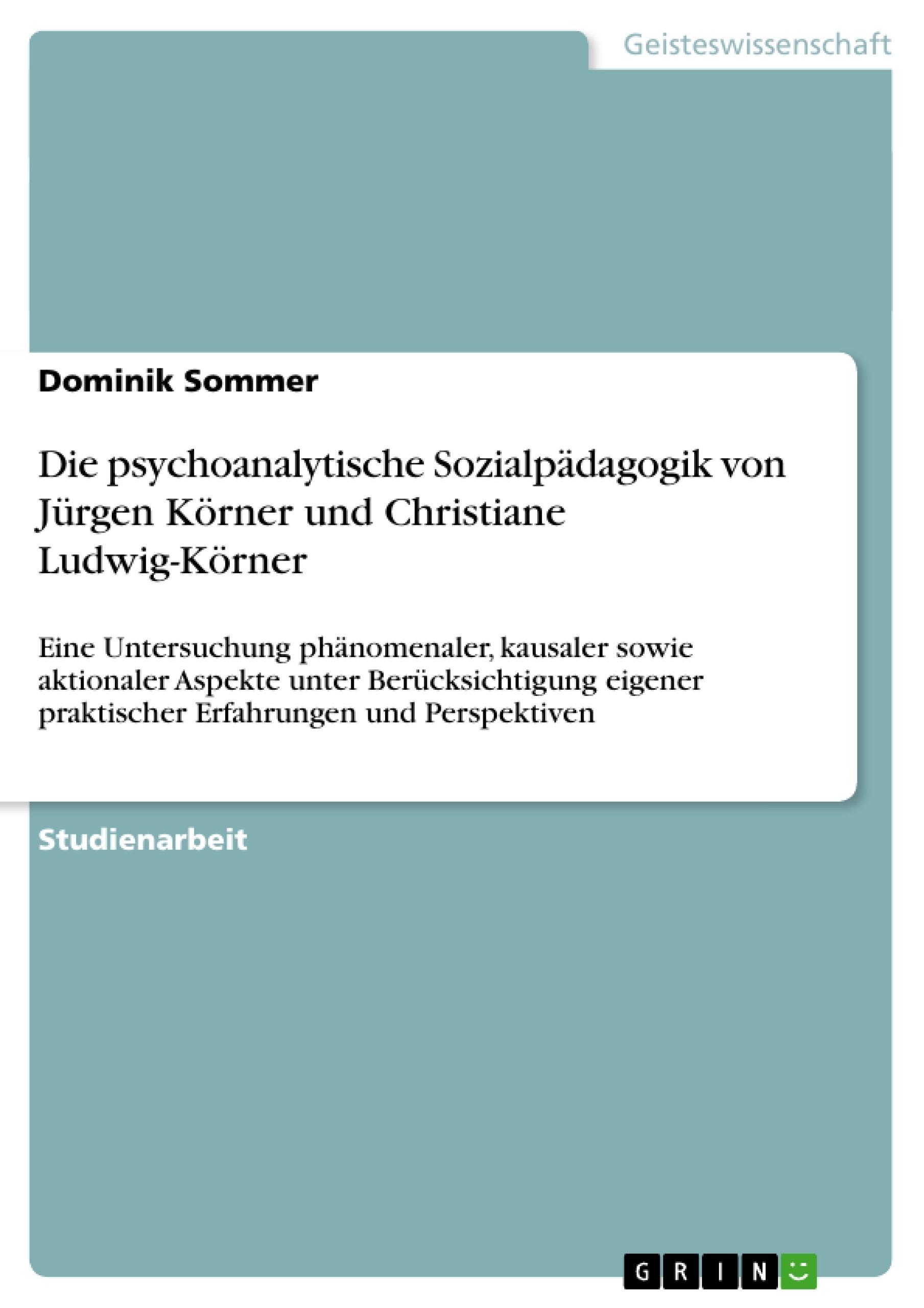 Titel: Die psychoanalytische Sozialpädagogik von Jürgen Körner und Christiane Ludwig-Körner