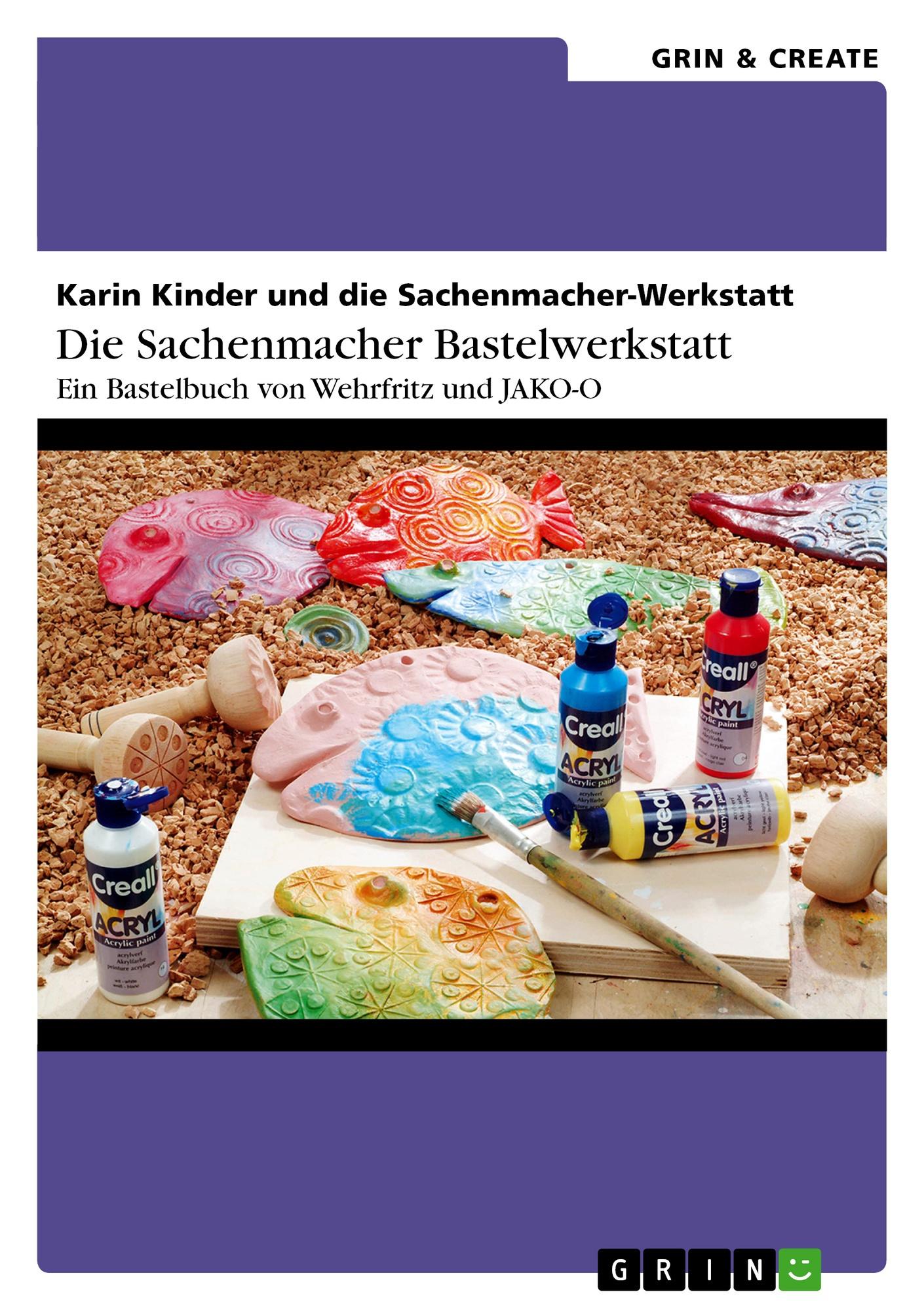 Titel: Die Sachenmacher Bastelwerkstatt
