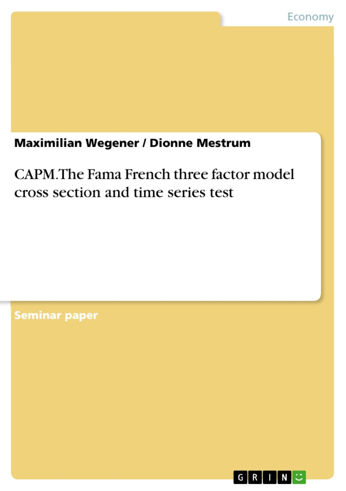 Title: CAPM. The Fama French three factor model cross section and time series test