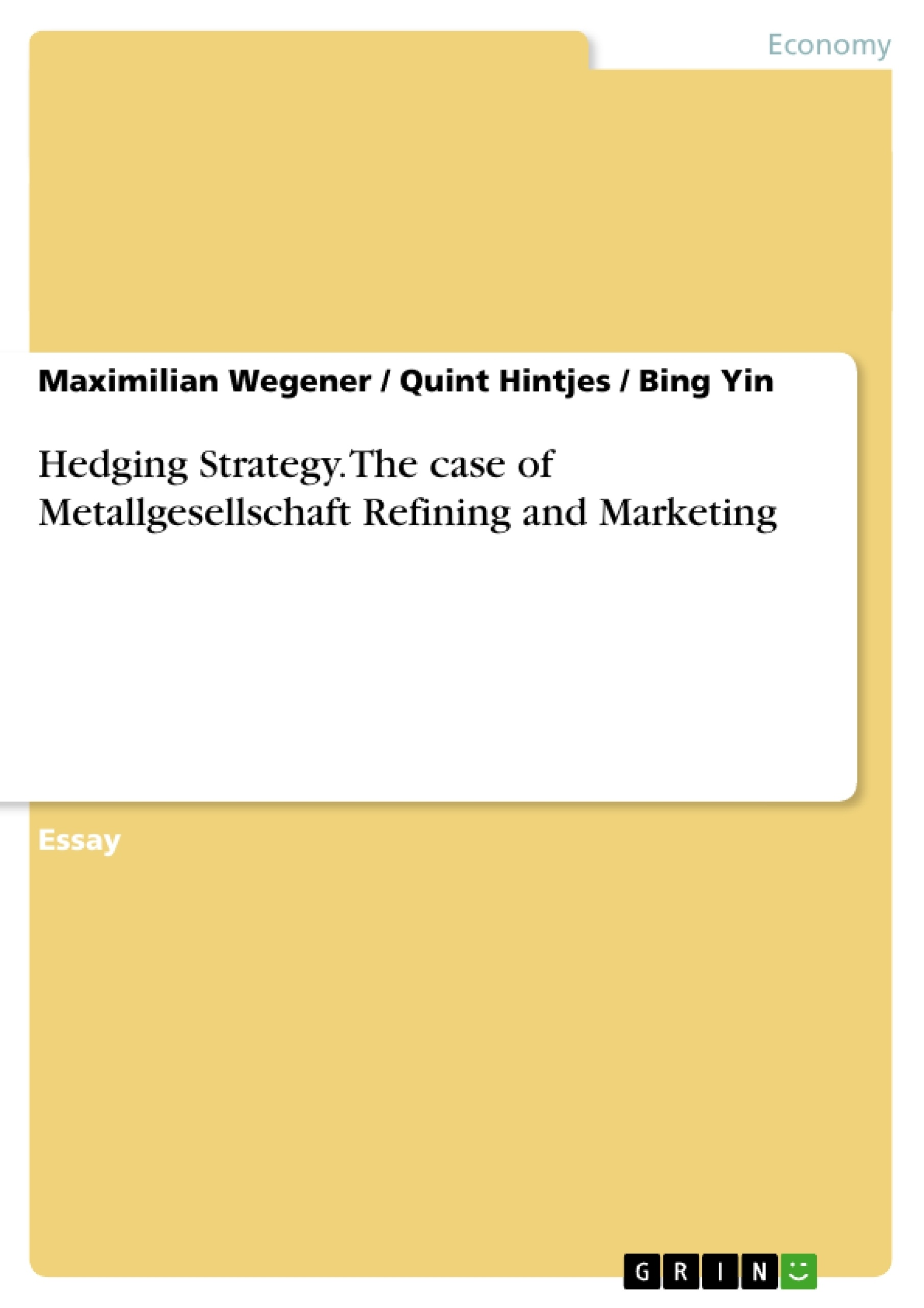 Title: Hedging Strategy. The case of Metallgesellschaft Refining and Marketing
