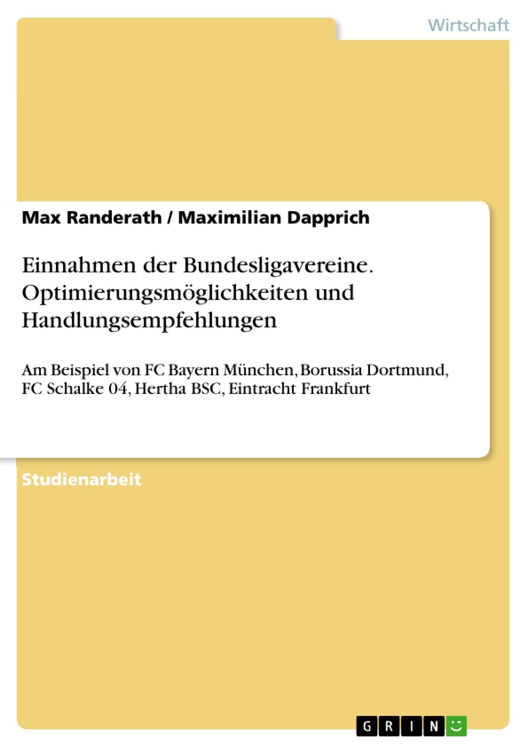 Titel: Einnahmen der Bundesligavereine. Optimierungsmöglichkeiten und Handlungsempfehlungen