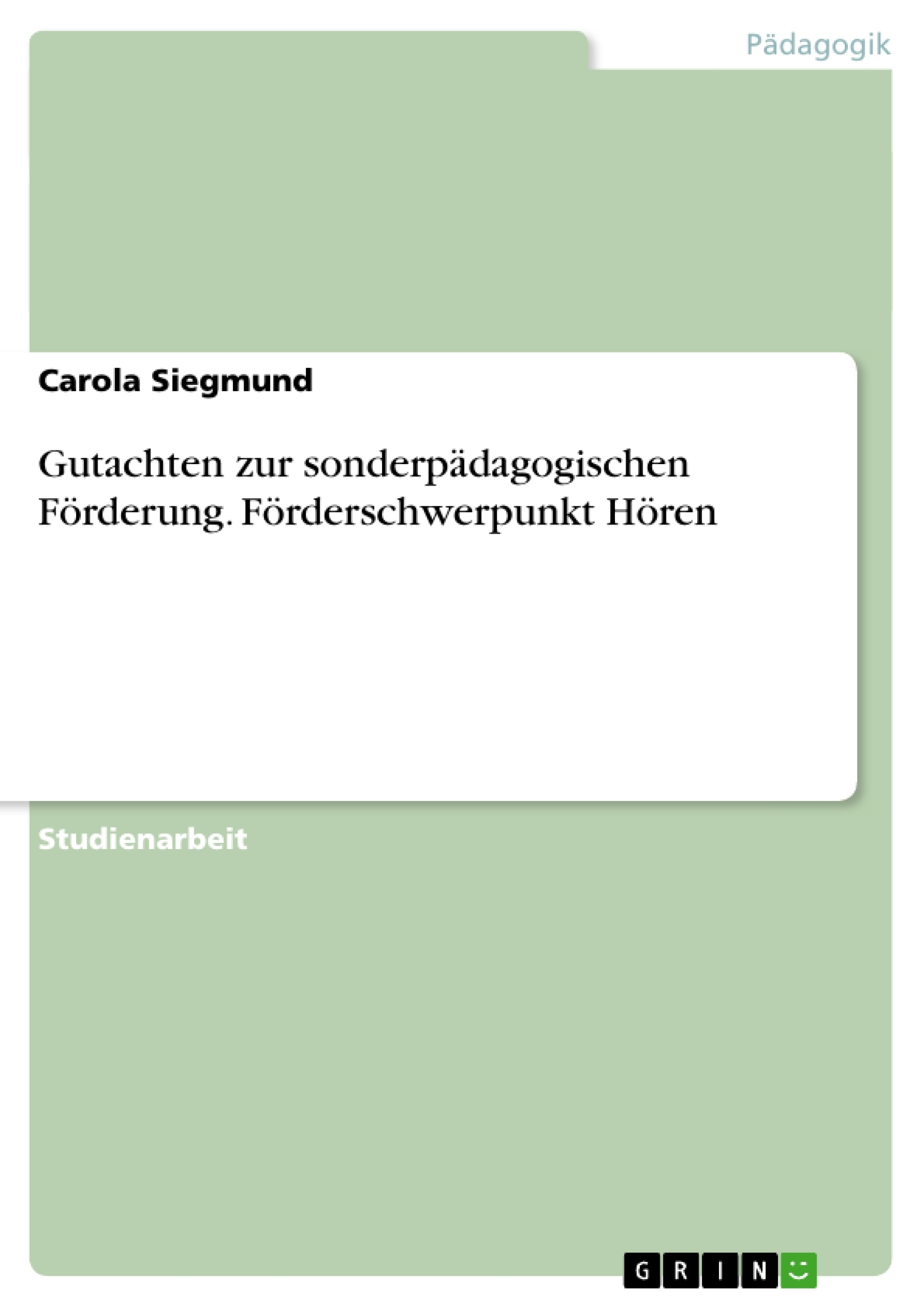 Titel: Gutachten zur sonderpädagogischen Förderung. Förderschwerpunkt Hören