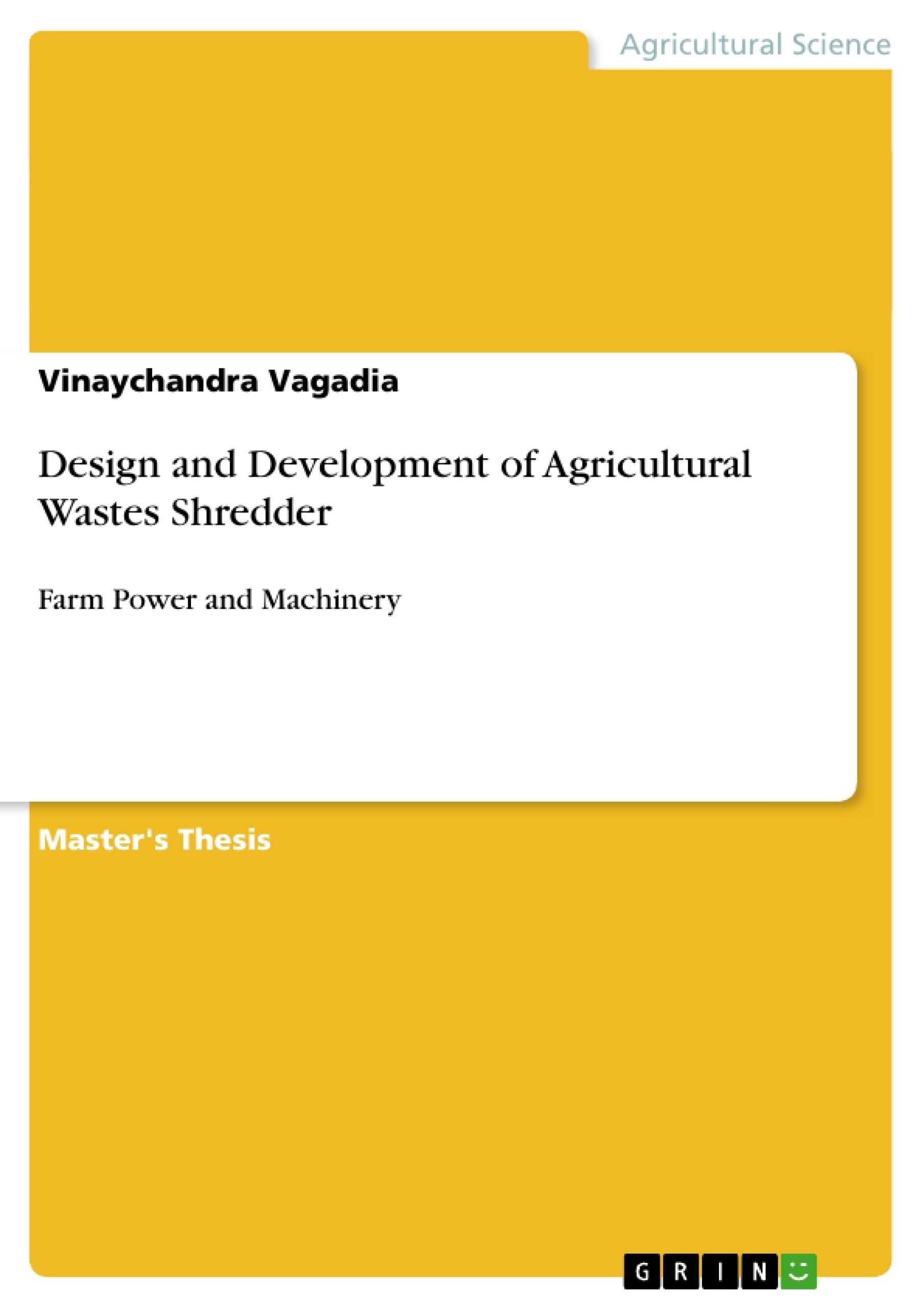 Title: Design and Development of Agricultural Wastes Shredder