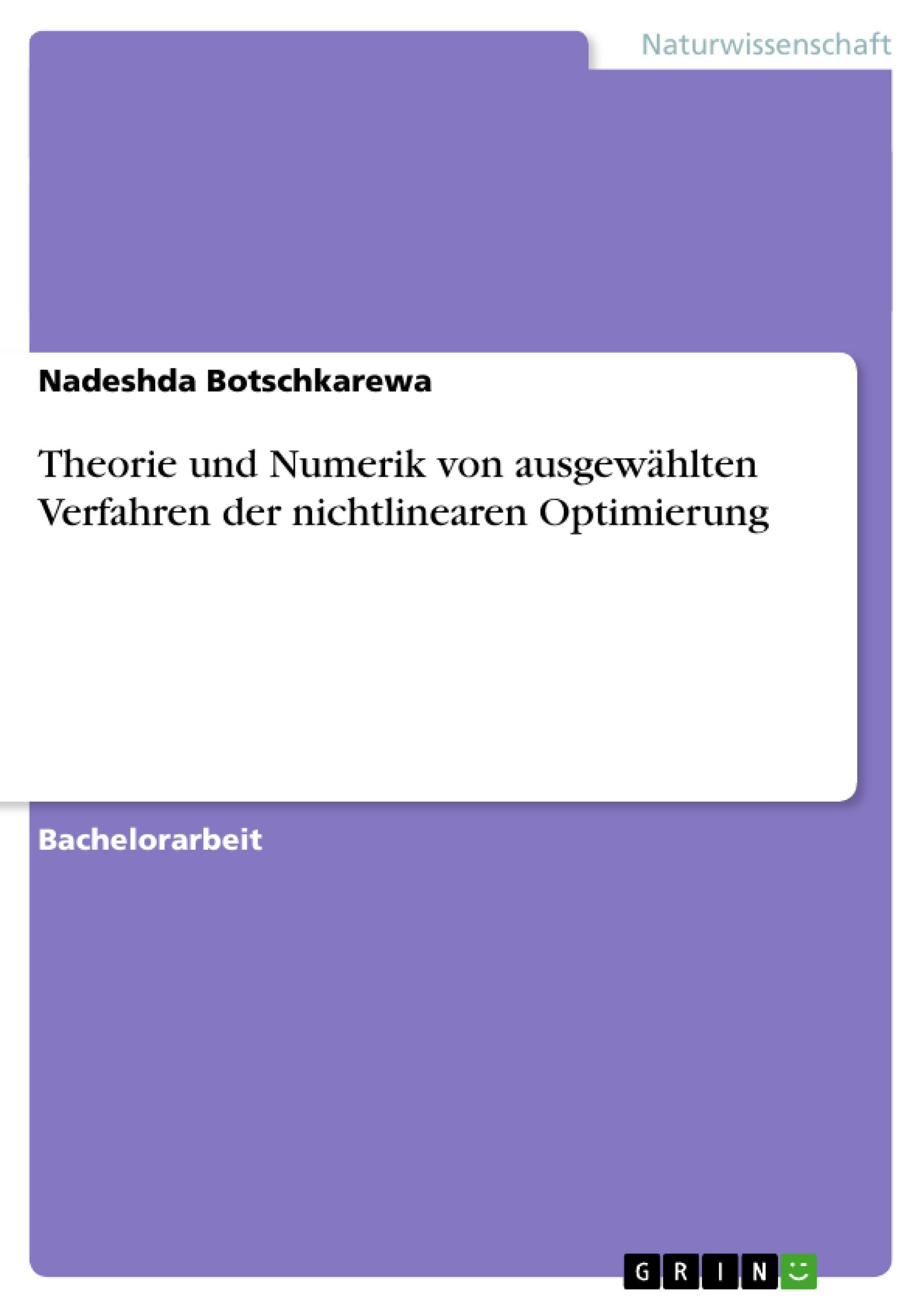 Titel: Theorie und Numerik von ausgewählten Verfahren der nichtlinearen Optimierung