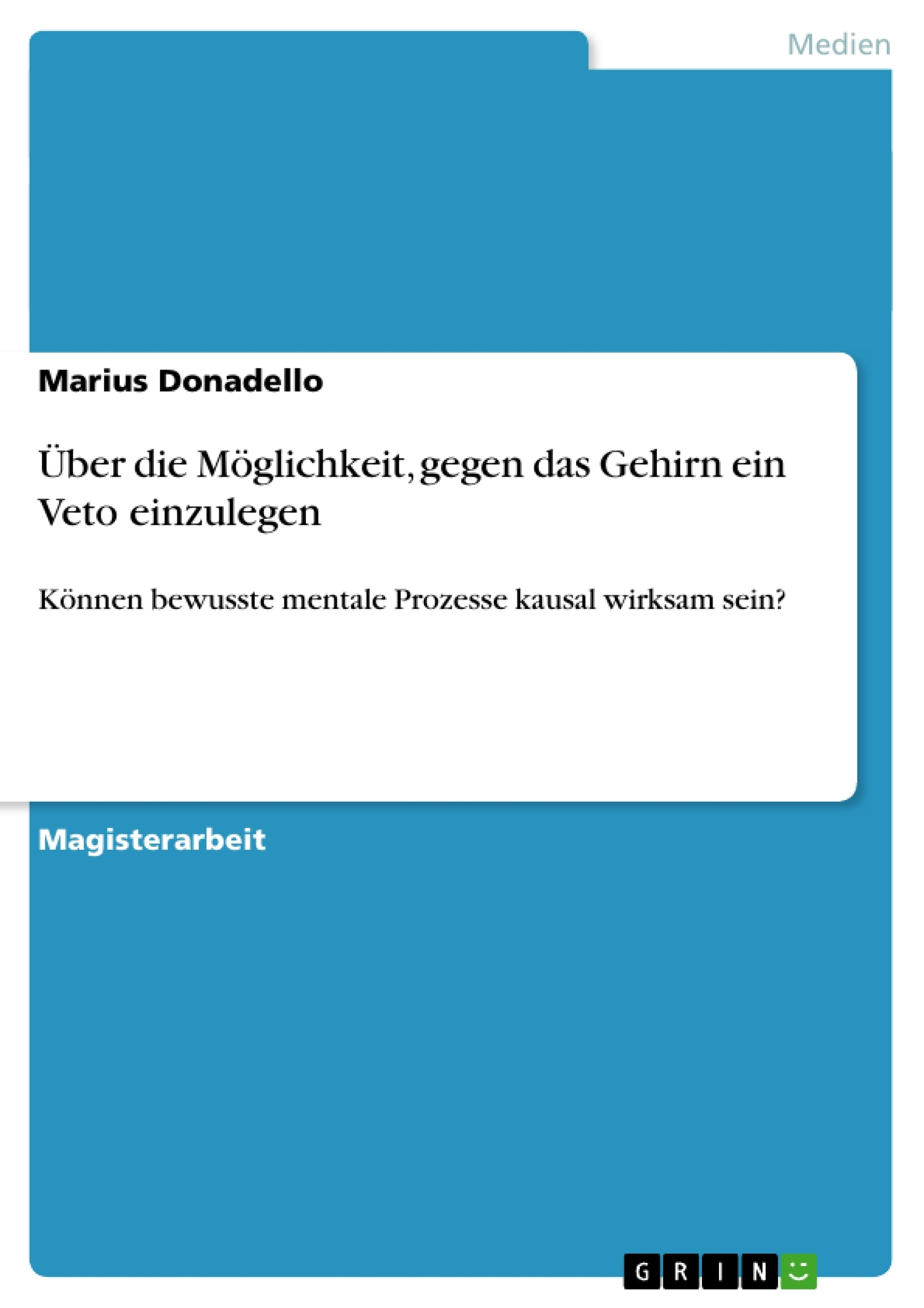 Titel: Über die Möglichkeit, gegen das Gehirn ein Veto einzulegen