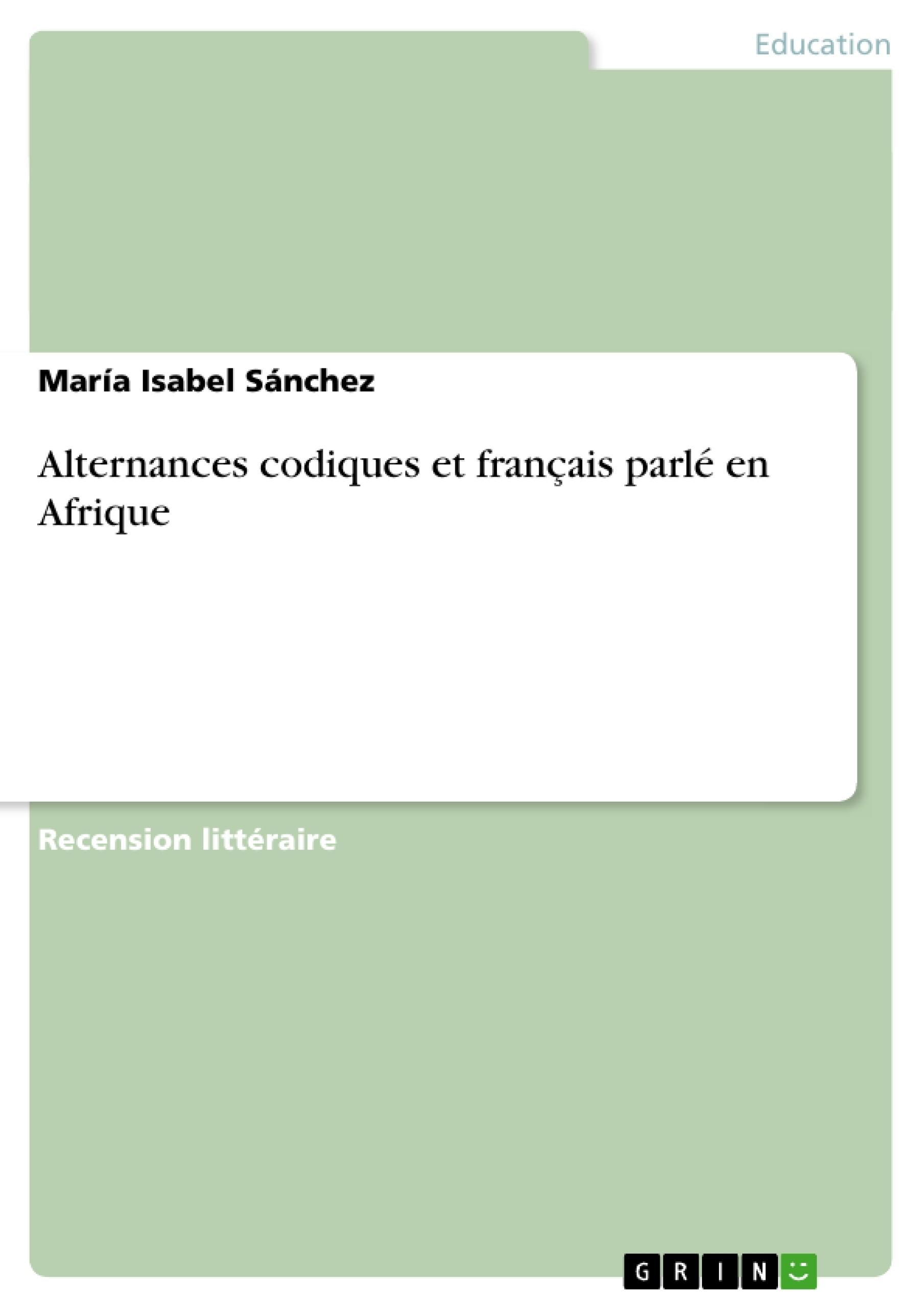Titre: Alternances codiques et français parlé en Afrique