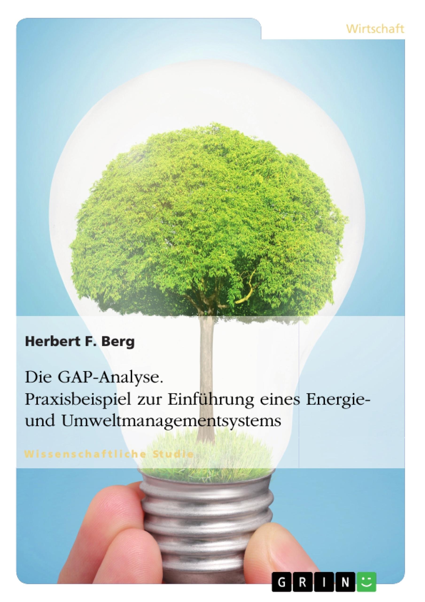 Titel: Die GAP-Analyse. Praxisbeispiel zur Einführung eines Energie- und Umweltmanagementsystems