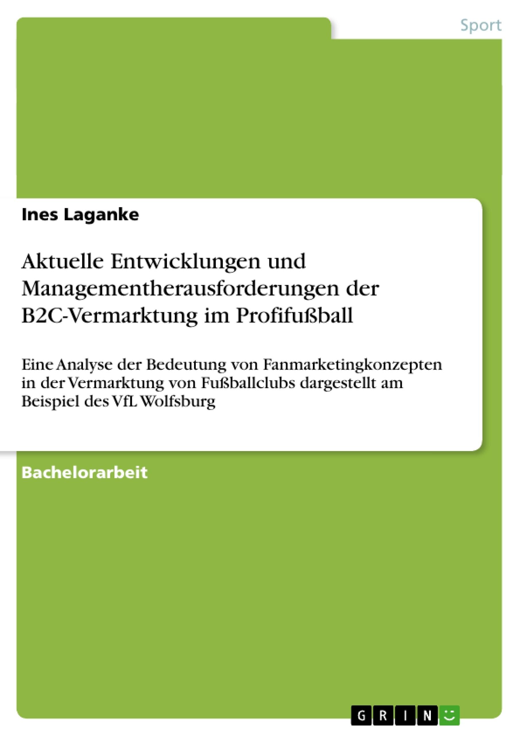 Titel: Aktuelle Entwicklungen und Managementherausforderungen der B2C-Vermarktung im Profifußball
