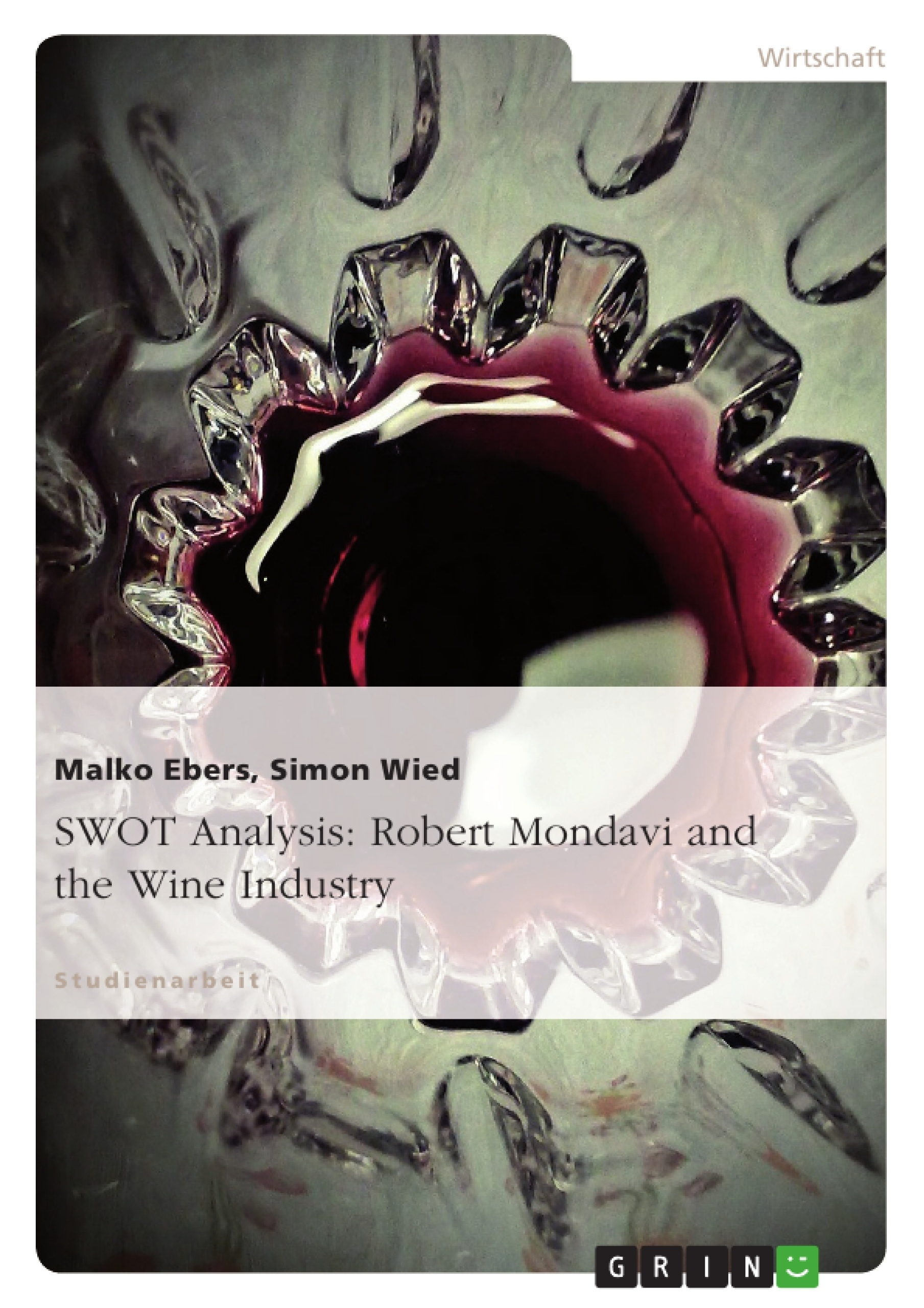 Title: SWOT Analysis: Robert Mondavi and the Wine Industry