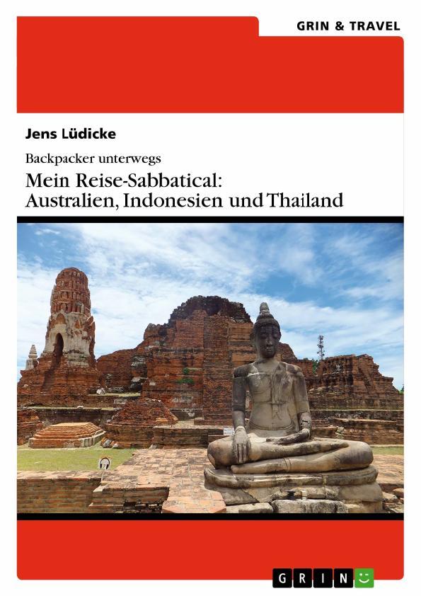 Titel: Backpacker unterwegs: Mein Reise-Sabbatical. Australien und Südostasien