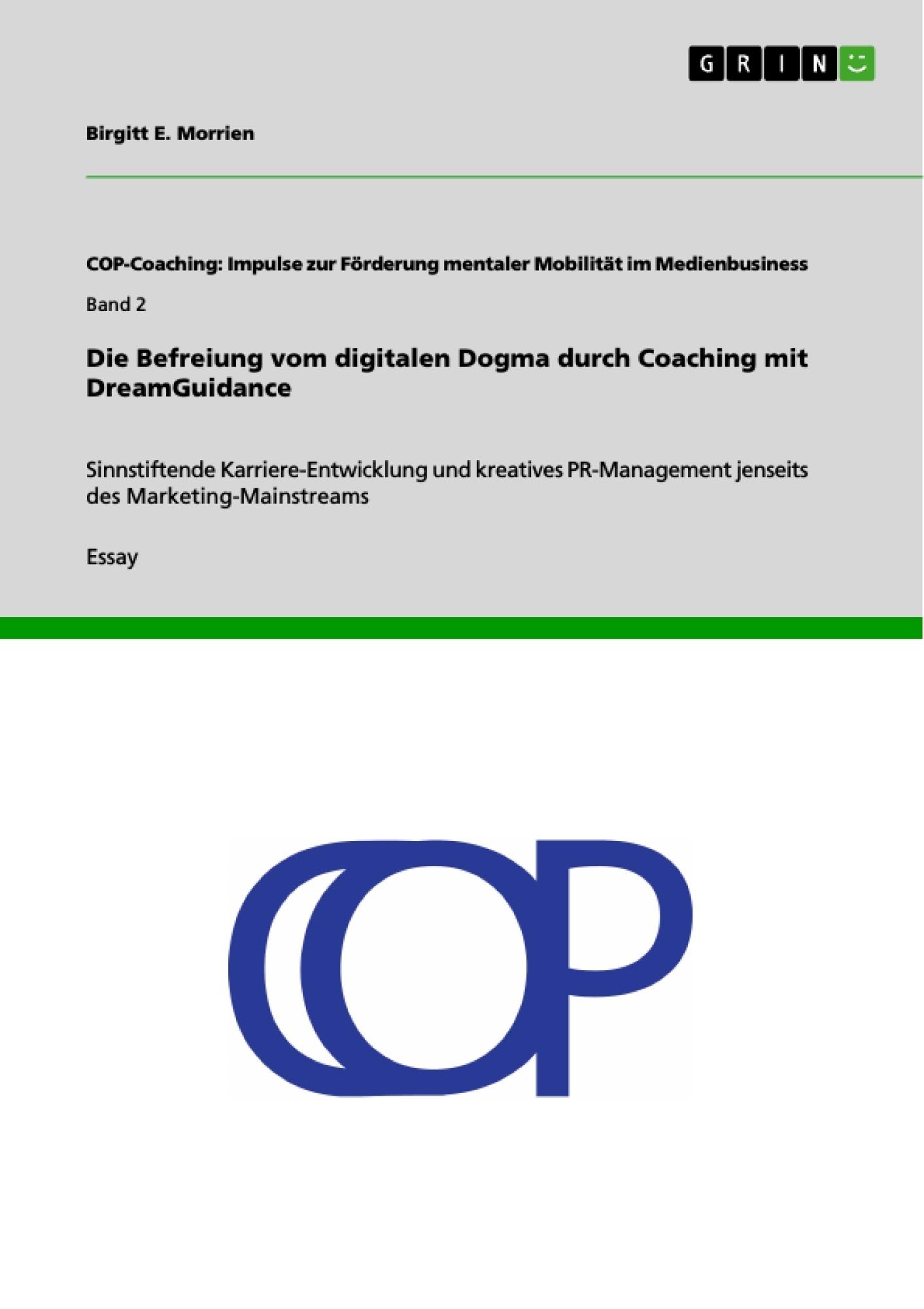 Titel: Die Befreiung vom digitalen Dogma durch Coaching mit DreamGuidance