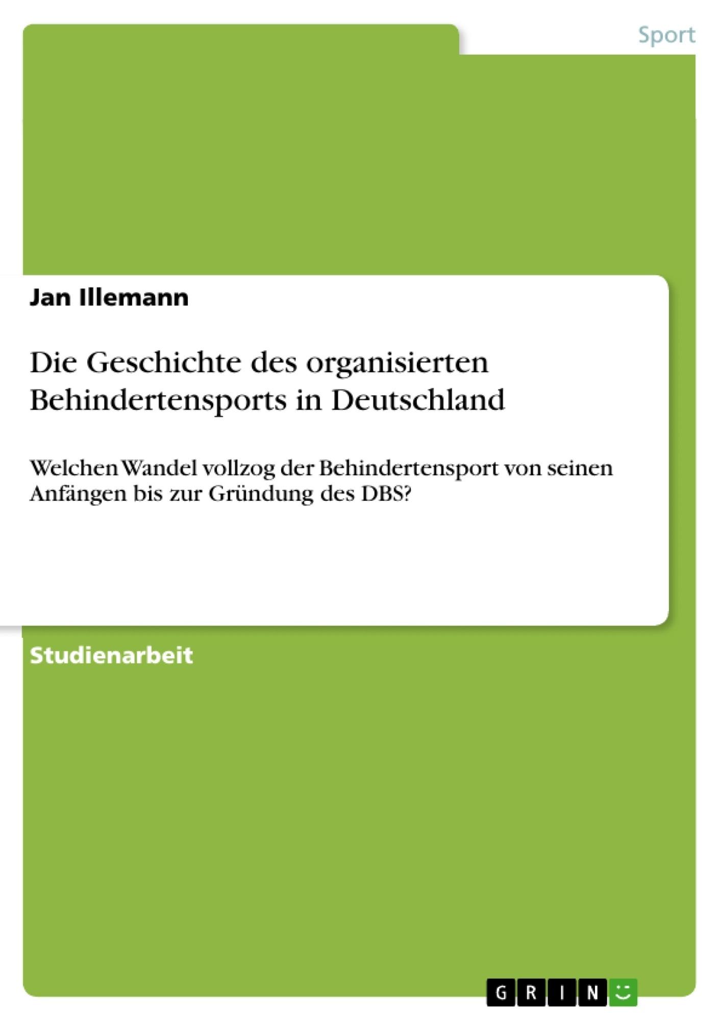 Titel: Die Geschichte des organisierten Behindertensports in Deutschland