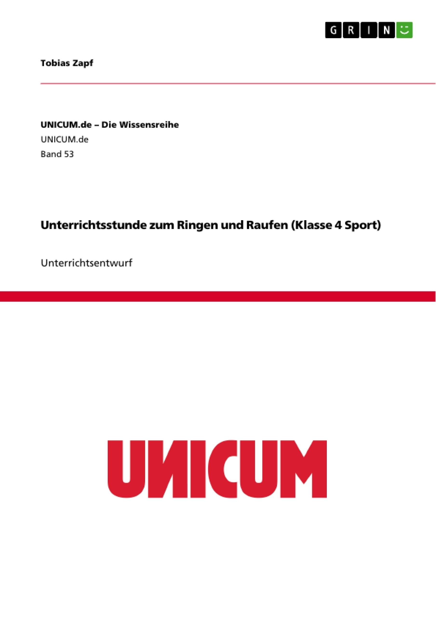 Titel: Unterrichtsstunde zum Ringen und Raufen (Klasse 4 Sport)