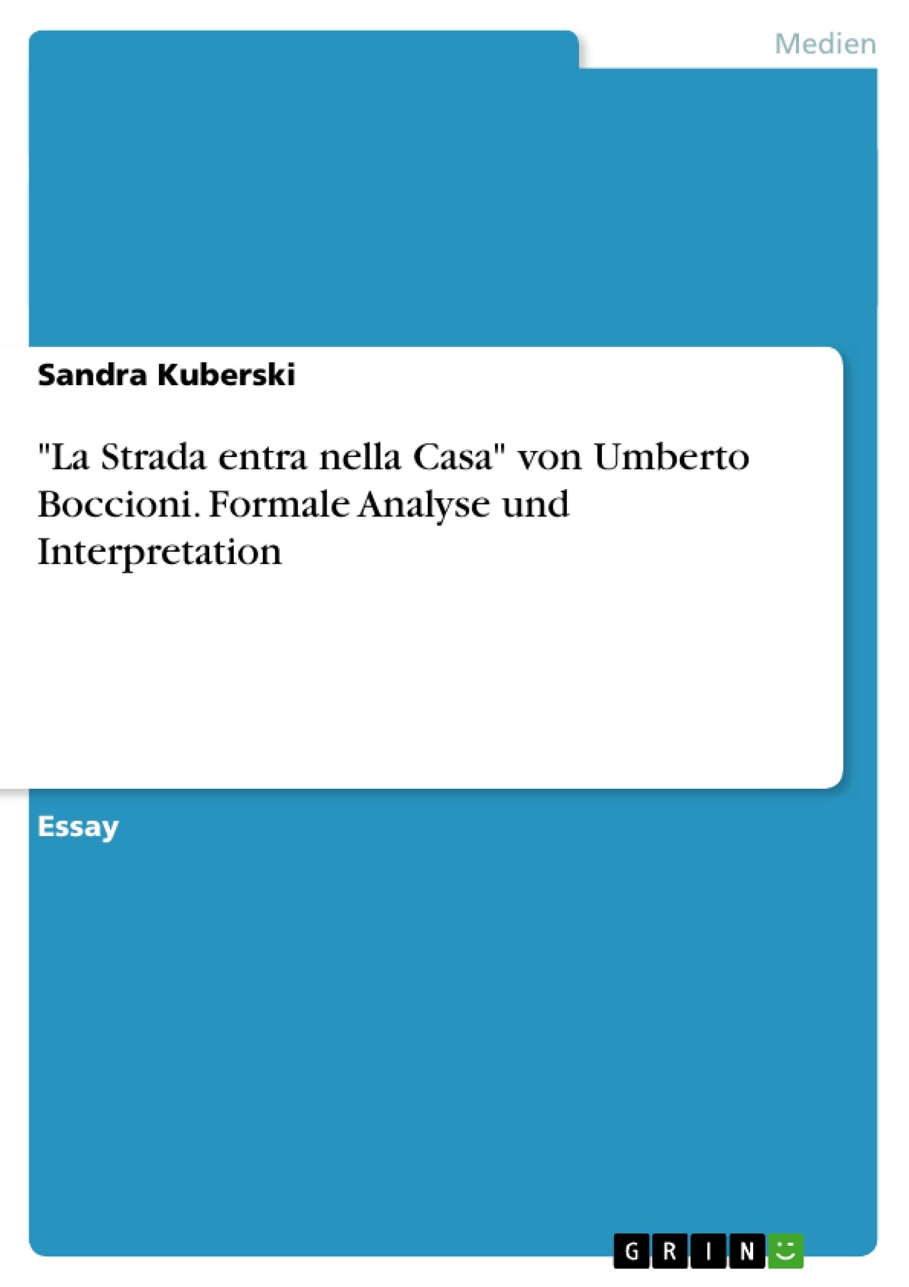 """Titel: """"La Strada entra nella Casa"""" von Umberto Boccioni. Formale Analyse und Interpretation"""