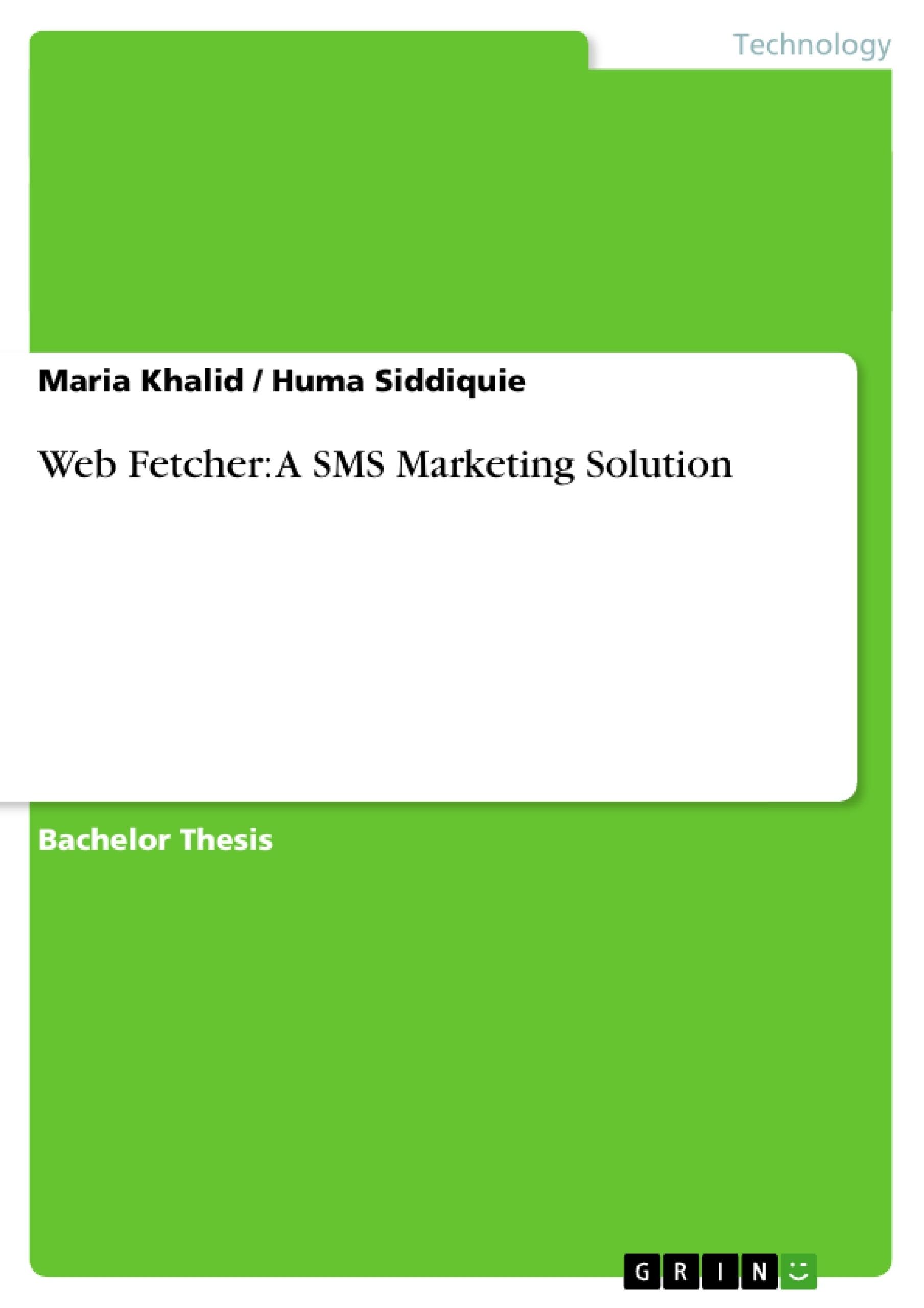 Title: Web Fetcher: A SMS Marketing Solution