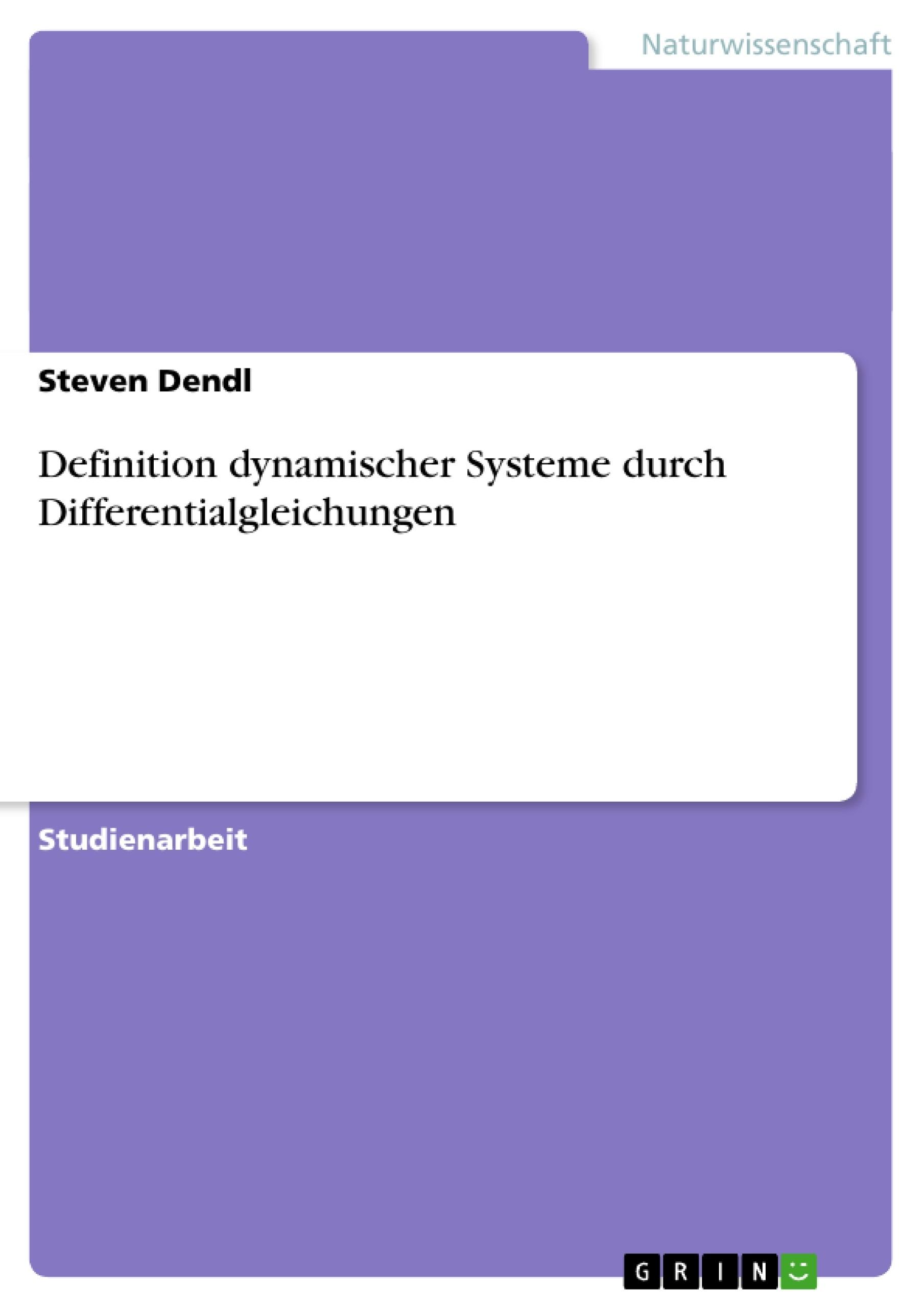 Titel: Definition dynamischer Systeme durch Differentialgleichungen