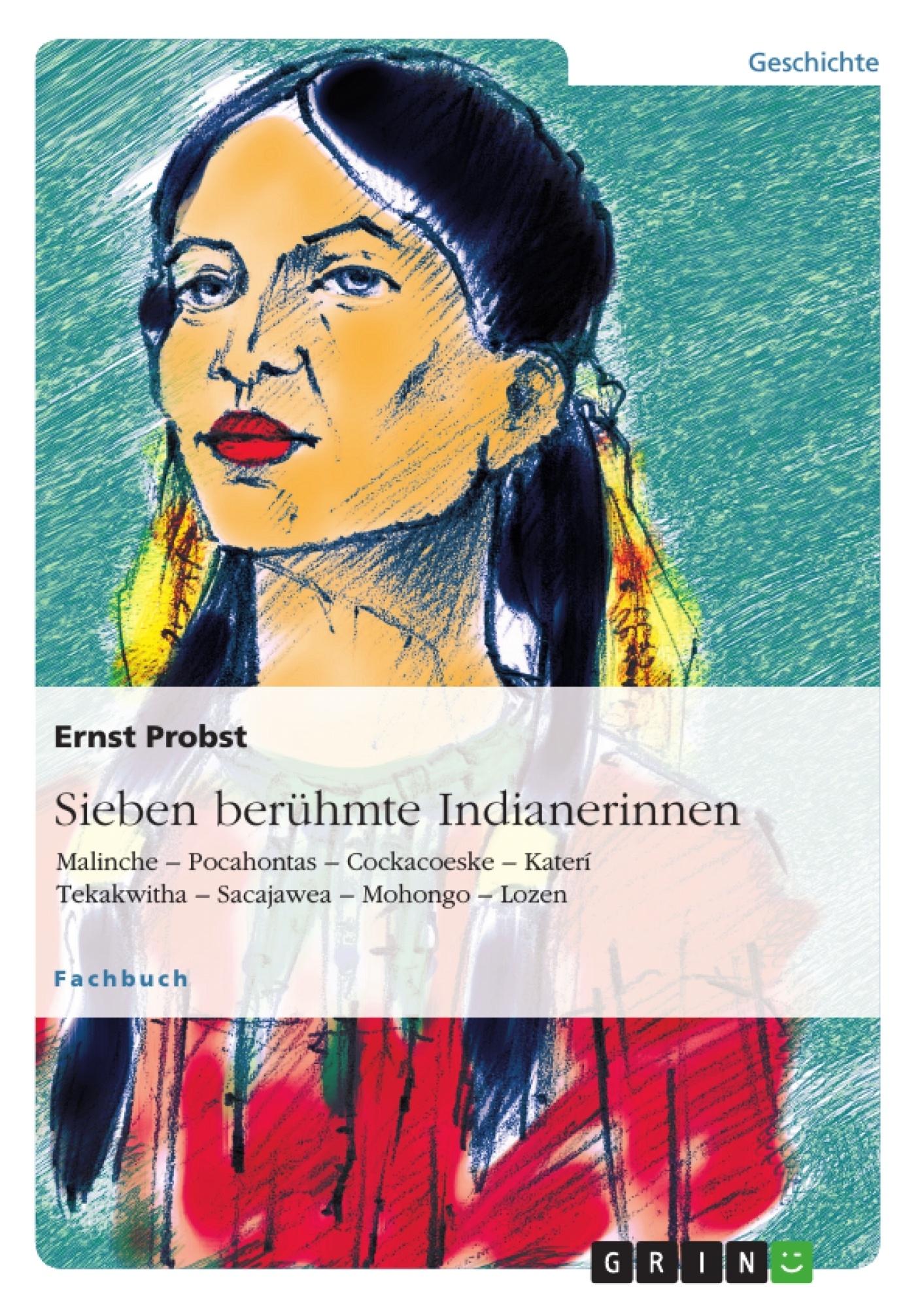 Titel: Sieben berühmte Indianerinnen